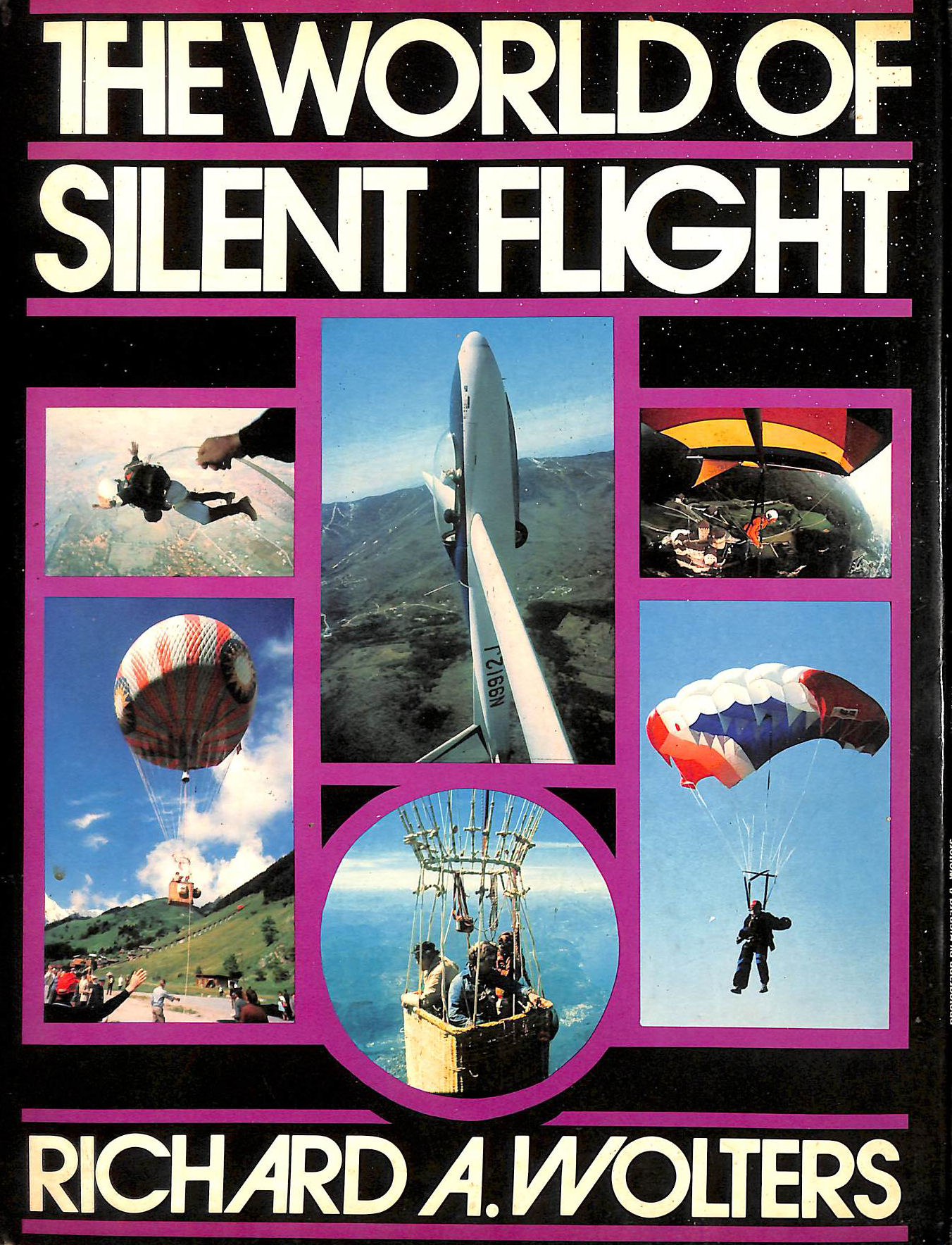 Image for The World of Silent Flight: Complete Guide to Non-powered Aircraft