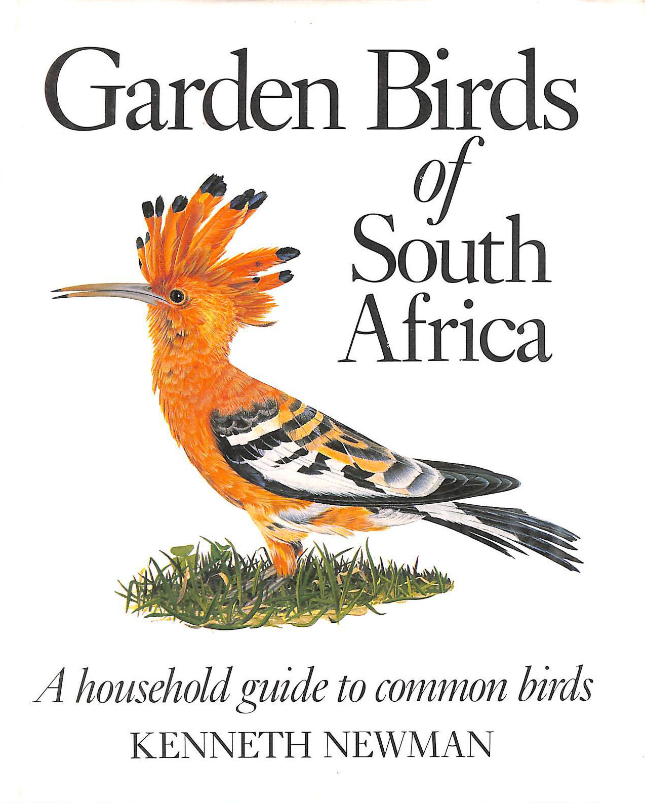 Image for Garden Birds Of South Africa: A House-Holder's Guide To The Common Birds Of The Urban Areas