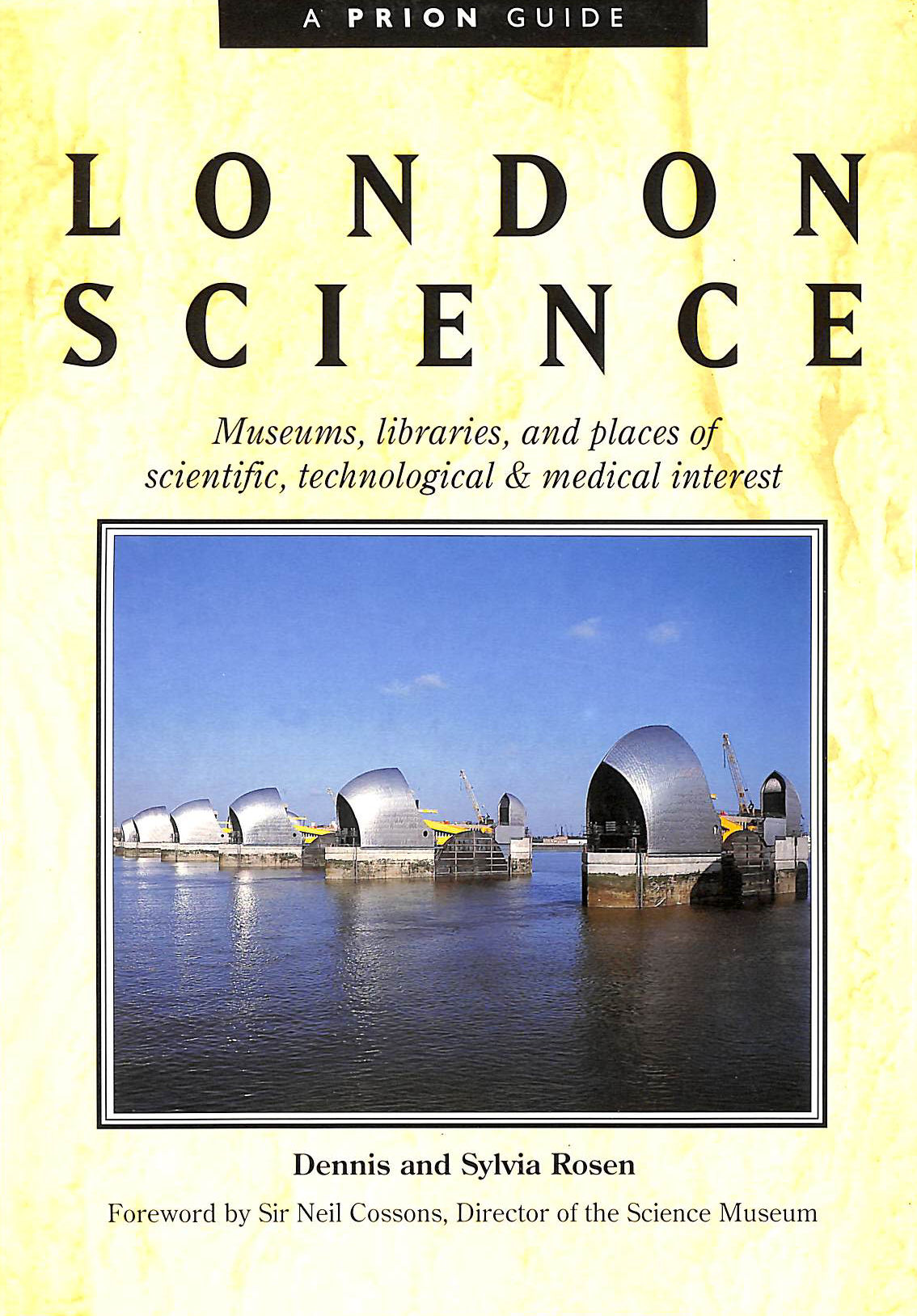 Image for London Science: Museums, Libraries and Places of Scientific, Technological and Medical Interest (A Prion guide)