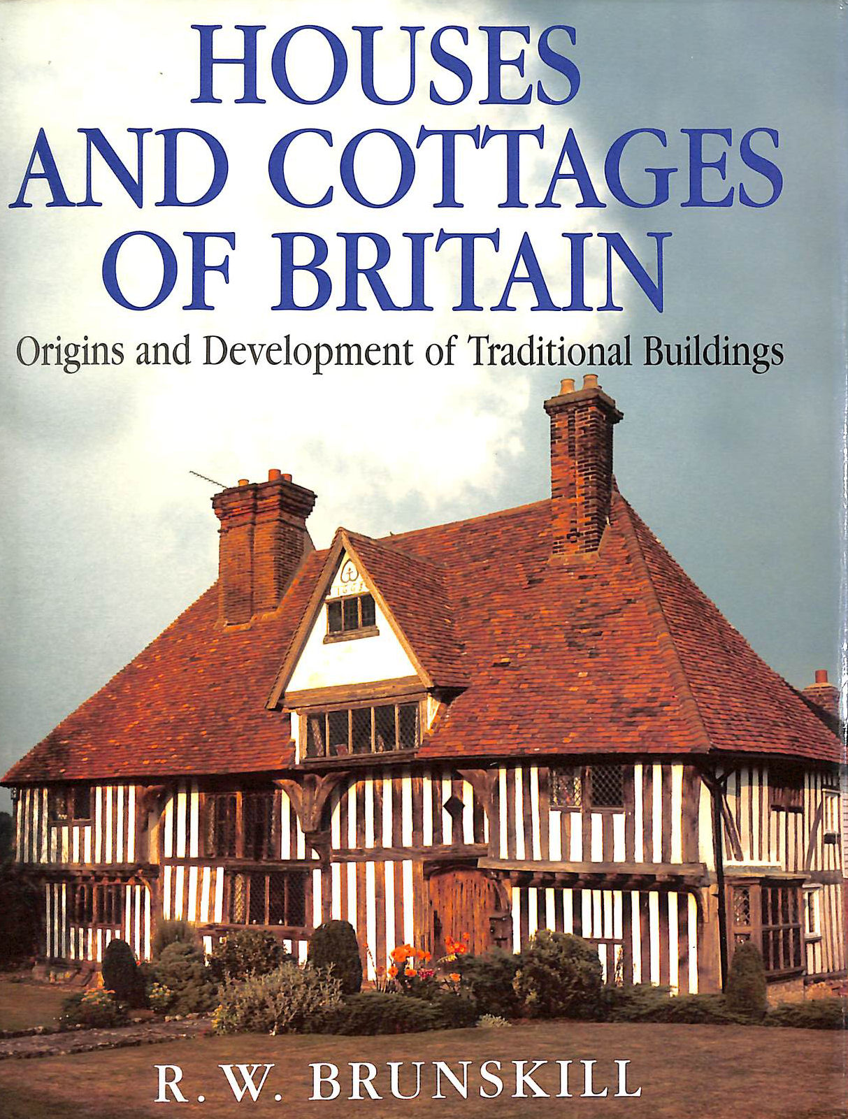 Image for Houses And Cottages Of Britain: Origins and Development of Traditional Buildings