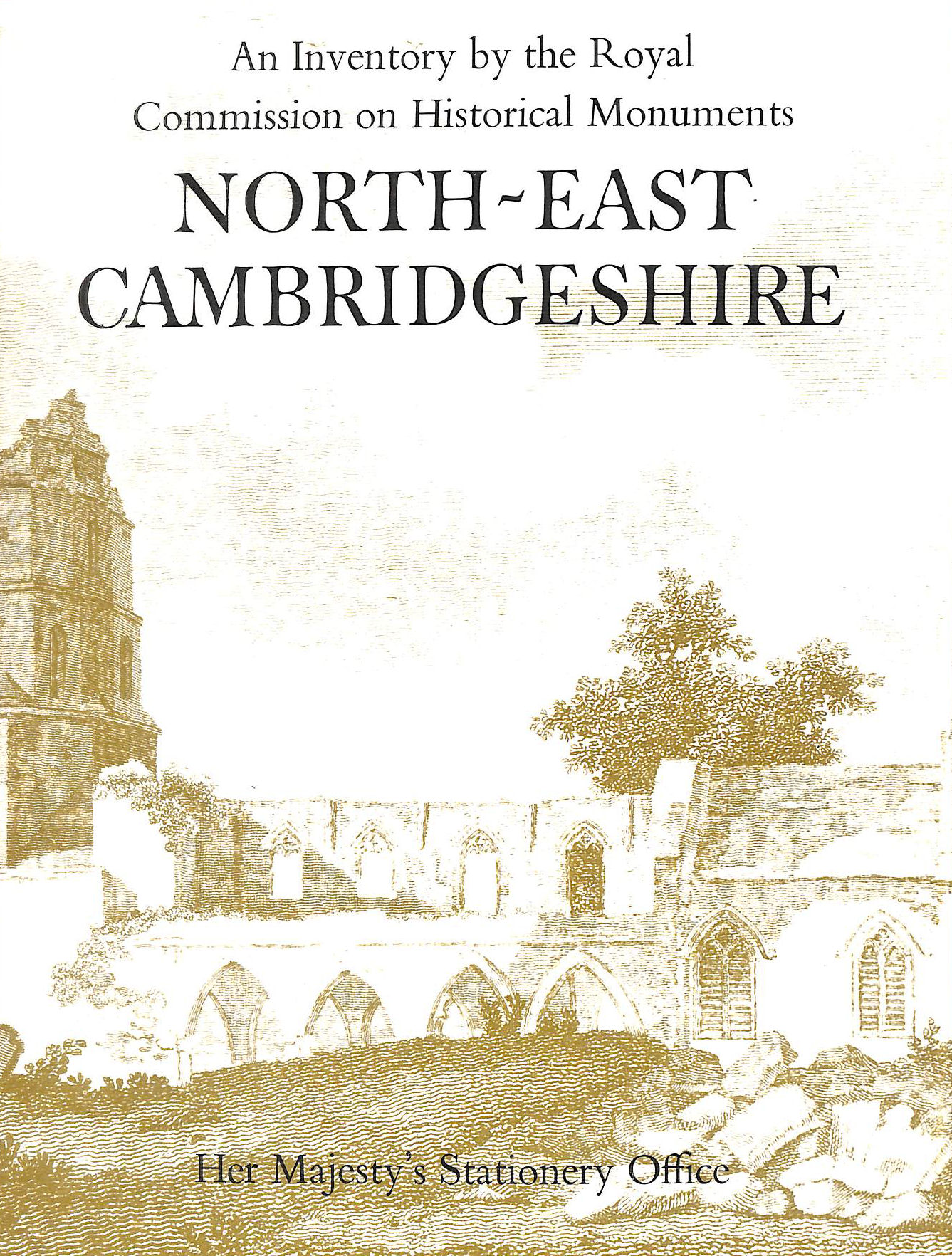 Image for An Inventory Of Historical Monuments In The County Of Cambridge, Volume Two, North-East Cambridgeshire [Royal Commission On Historical Monuments England].