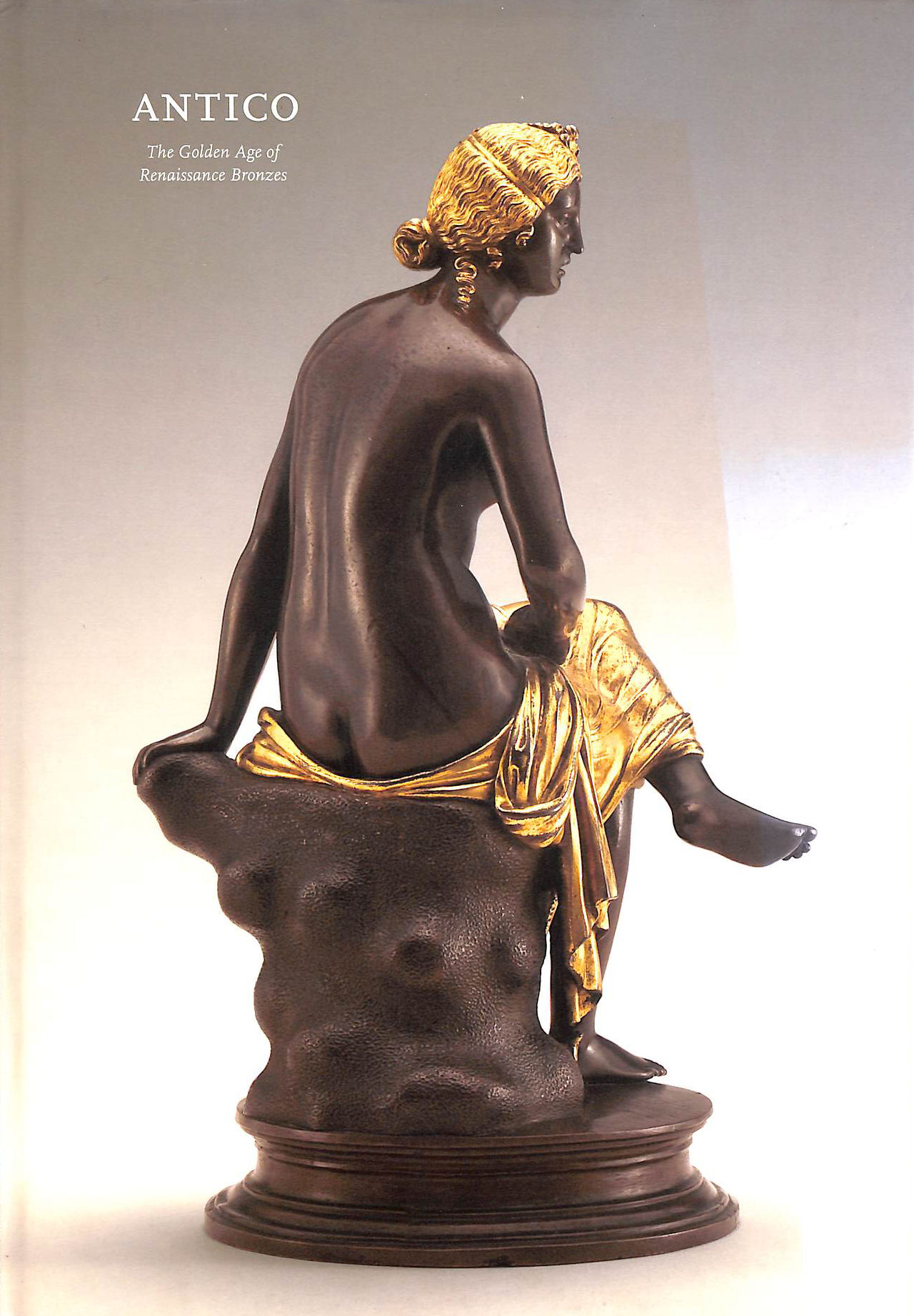 Image for Antico: The Golden Age of Renaissance Bronzes (National Gallery of Art, Washington)