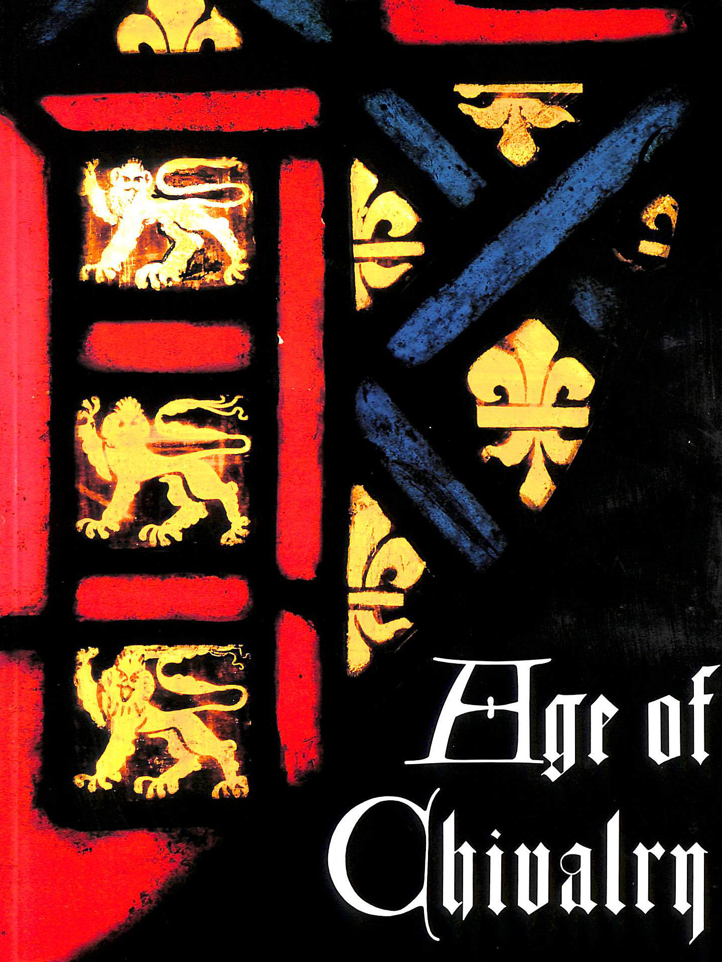 Image for Age of Chivalry. Art in Plantagenet England 1200 - 1400