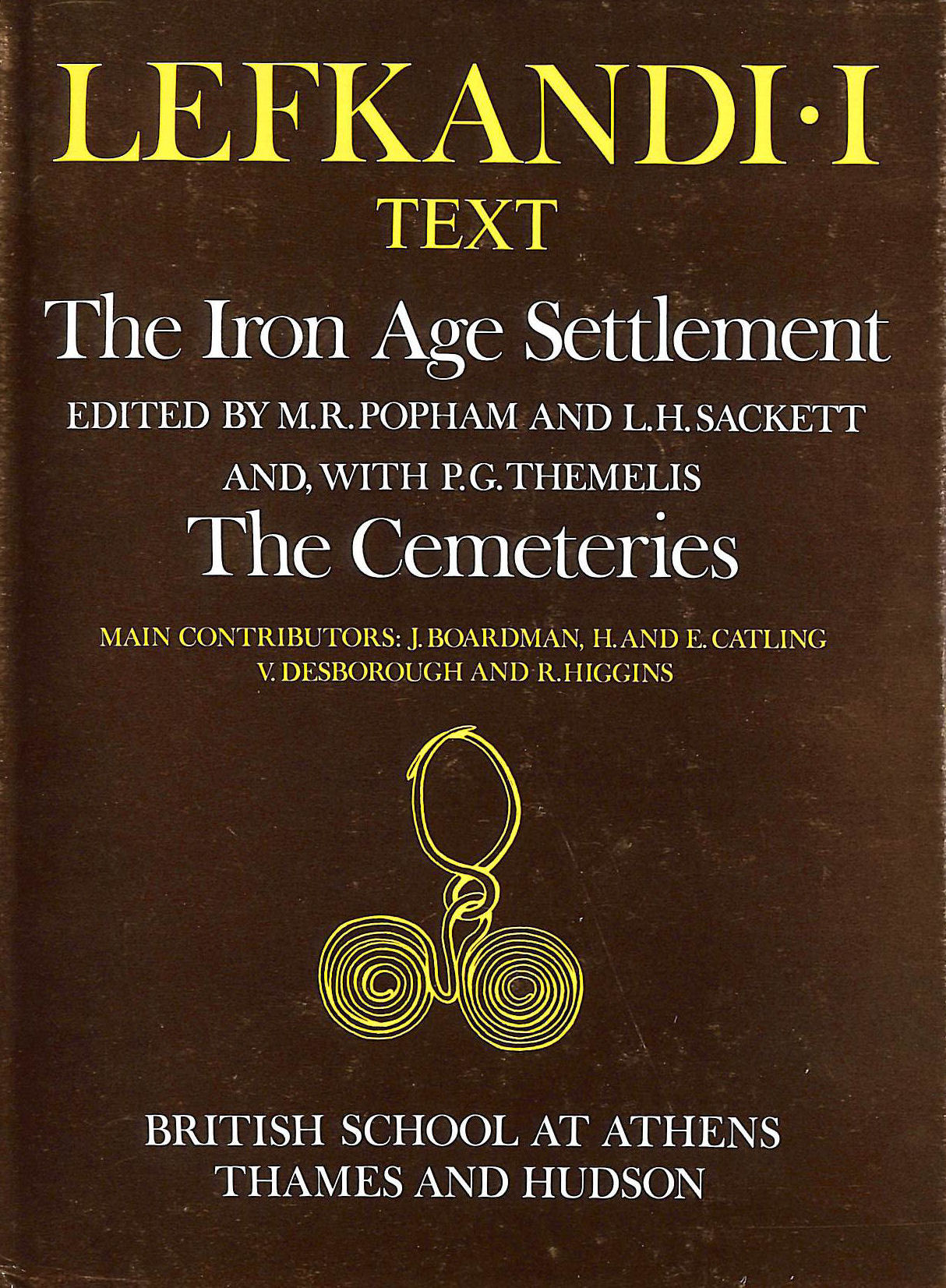 Image for Lefkandi I: Text: The Iron Age Settlement. The Cemeteries