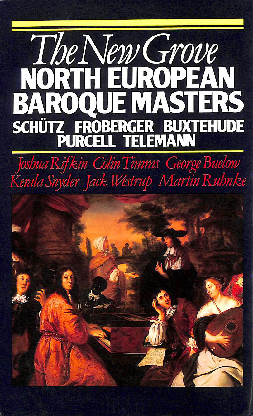 Image for The New Grove North European Baroque Masters: Schtz, Froberger, Buxtehude, Purcell, Telemann.