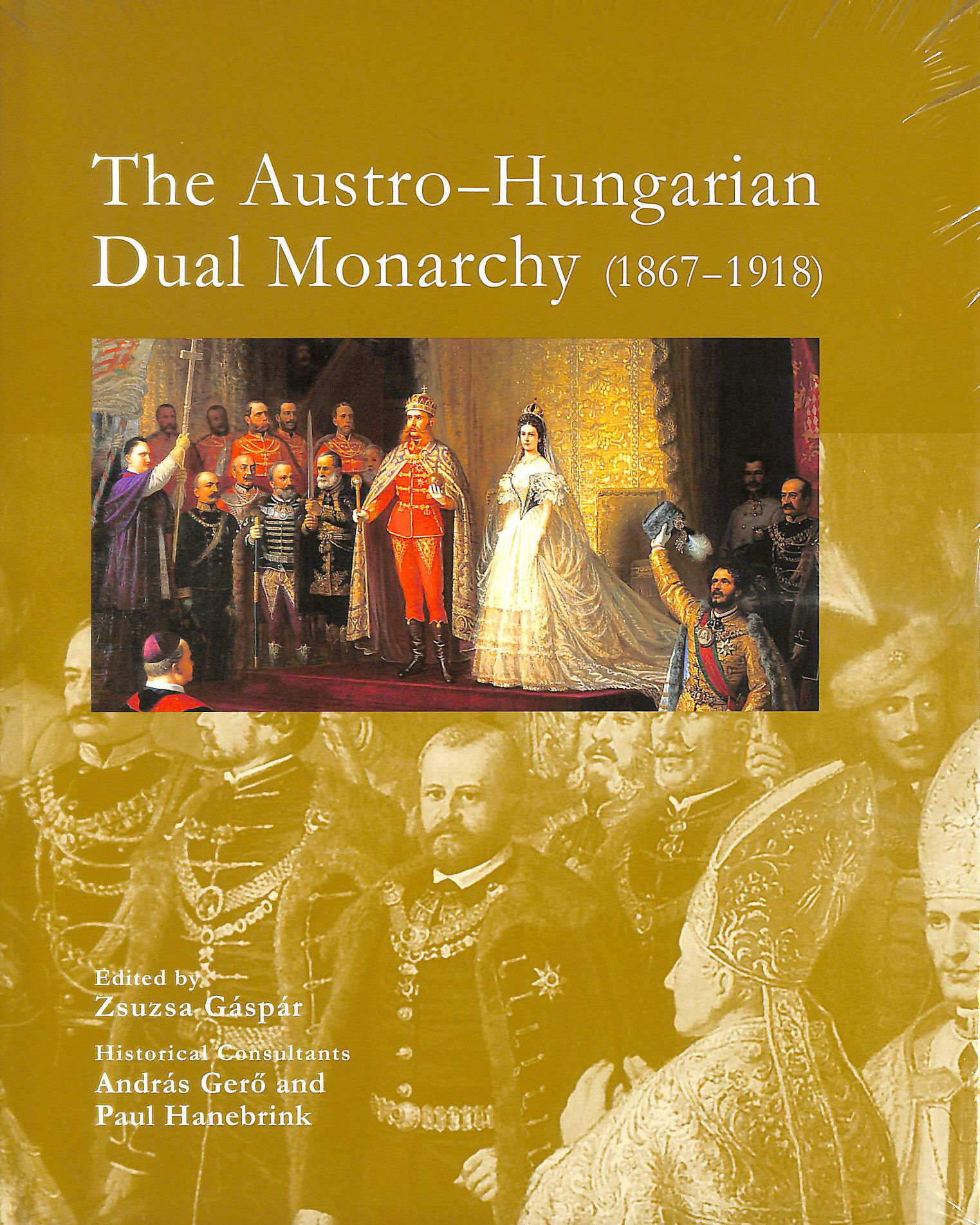 Image for The Austro-Hungarian Dual Monarchy 1867-1918