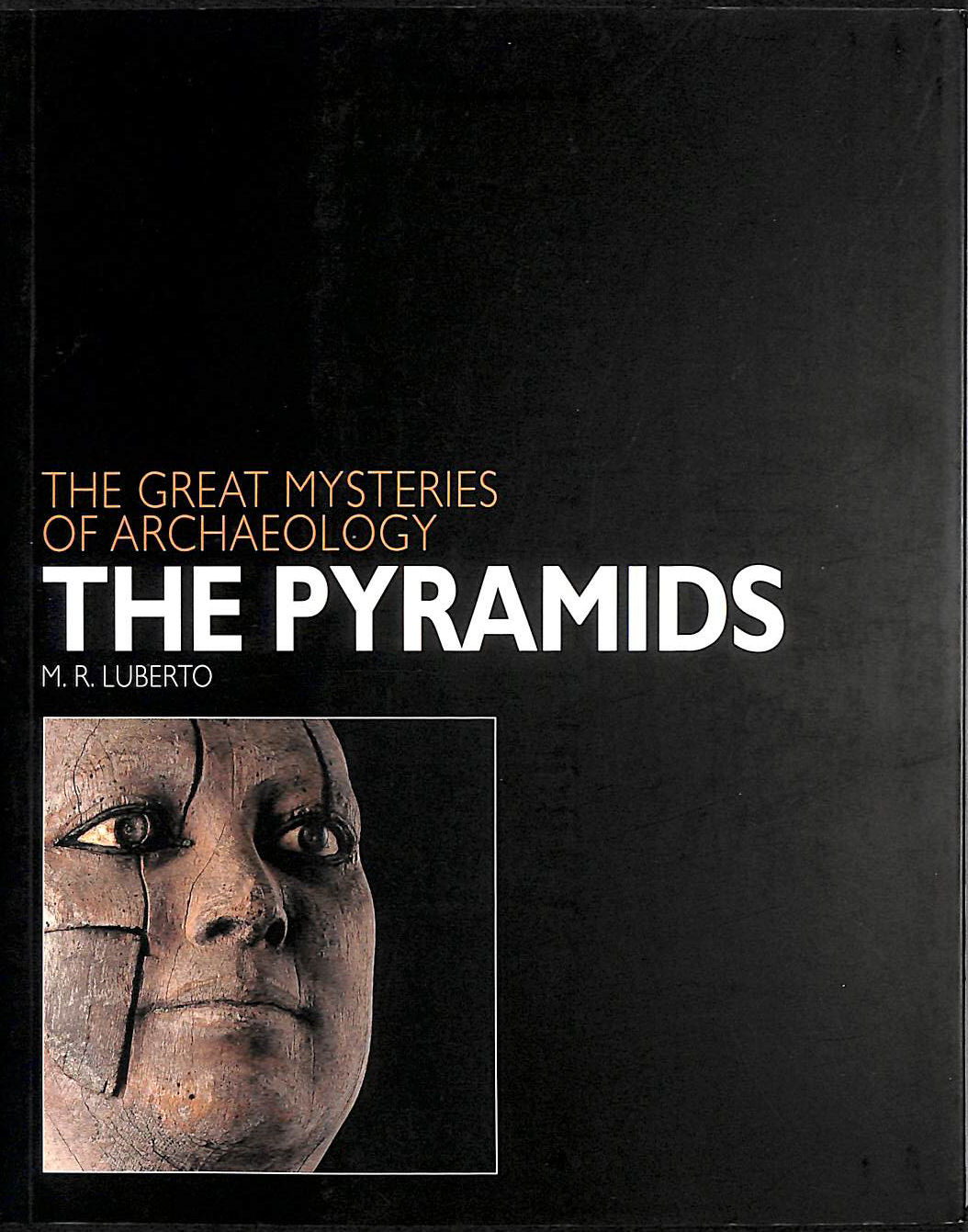 Image for The Pyramids (Great Mysteries of Archaeology)