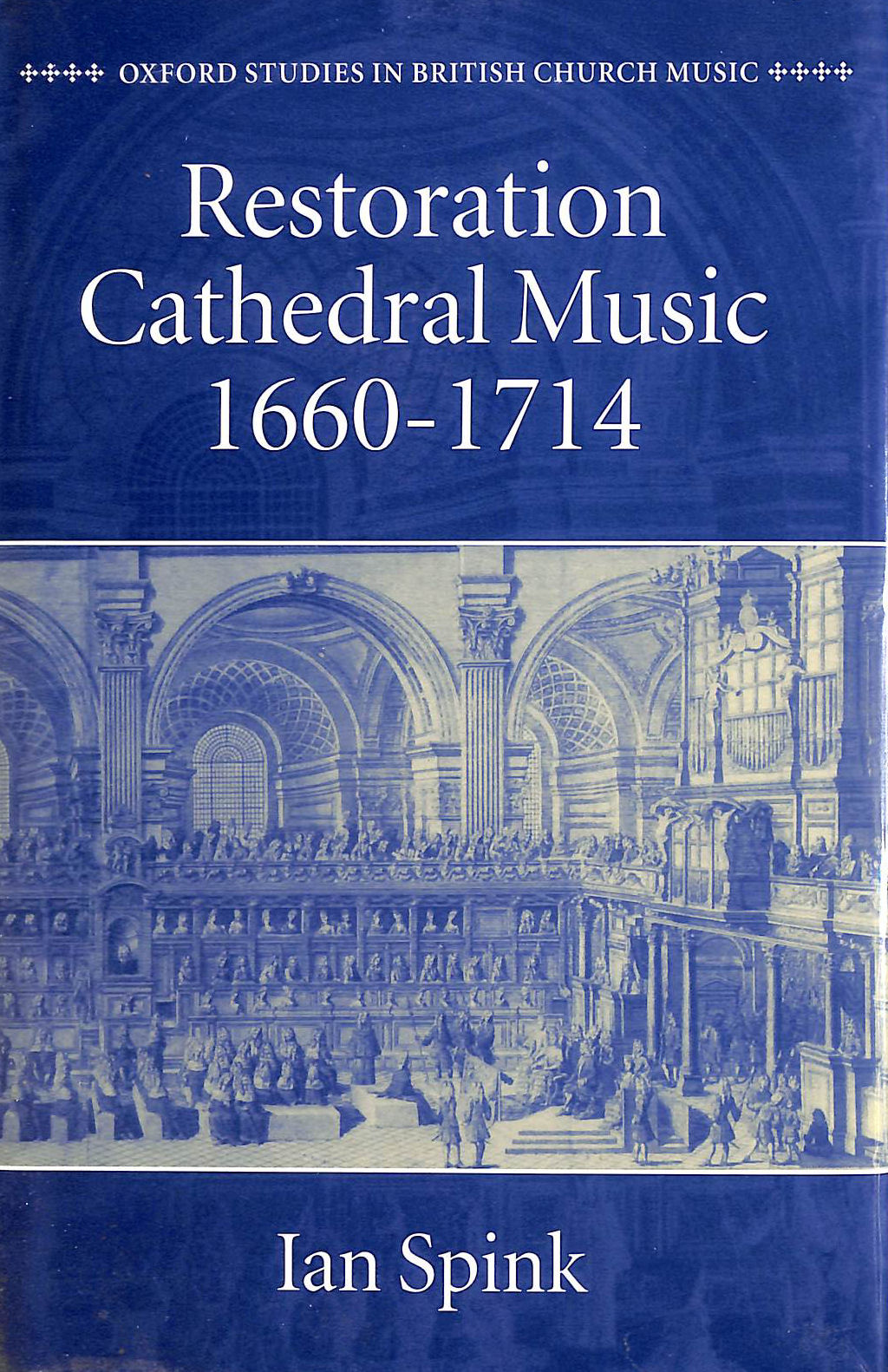 Image for Restoration Cathedral Music, 1660-1714 (Oxford Studies in British Church Music)
