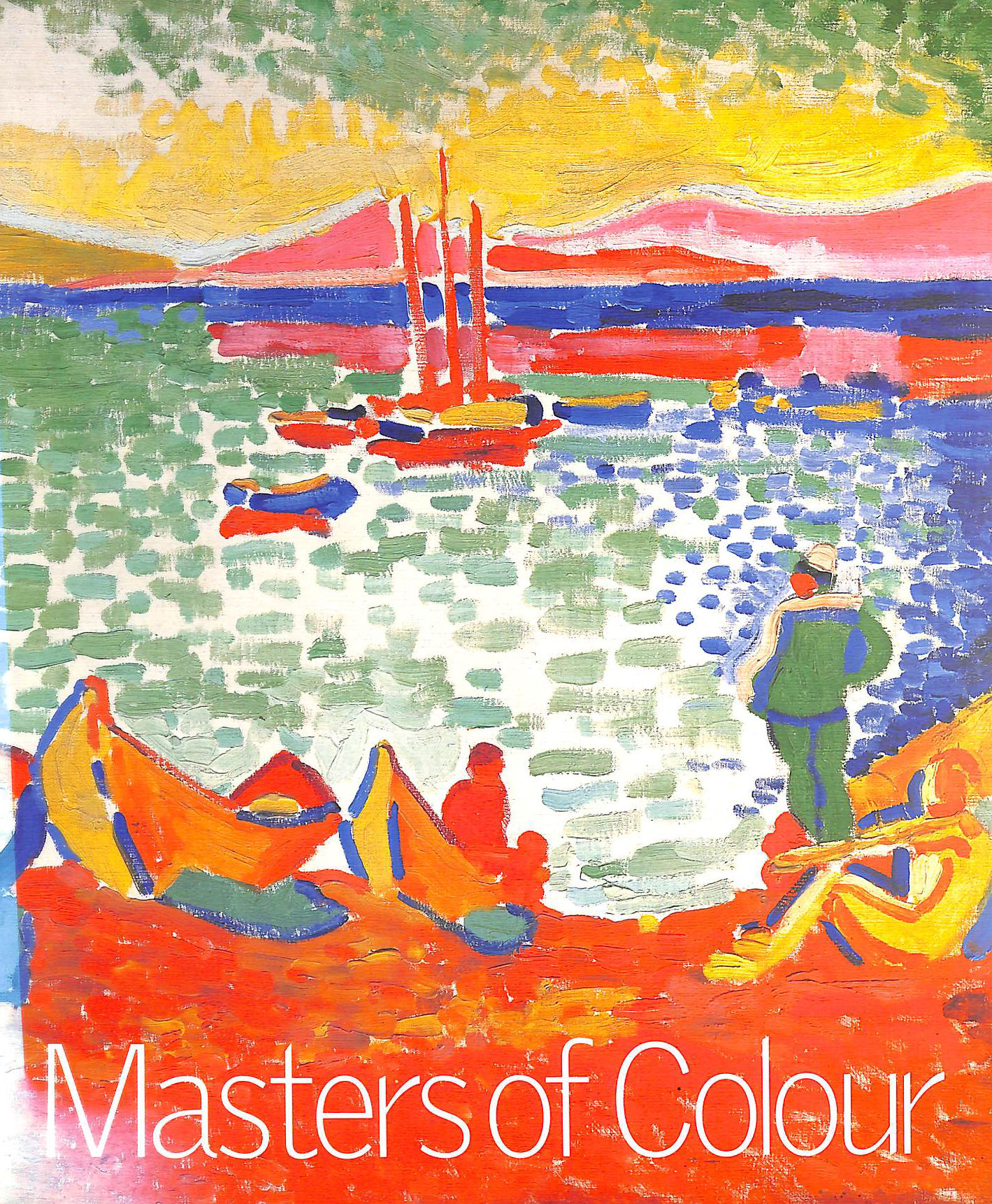 Image for Masters of Colour: Derain to Kandinsky