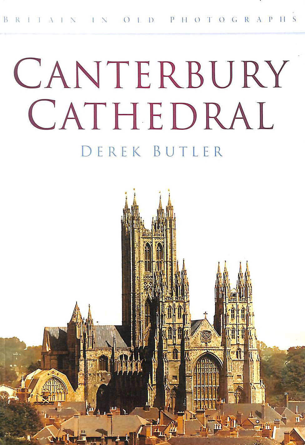 Image for Canterbury Cathedral: Britain in Old Photographs (Britain in Old Photographs (History Press))