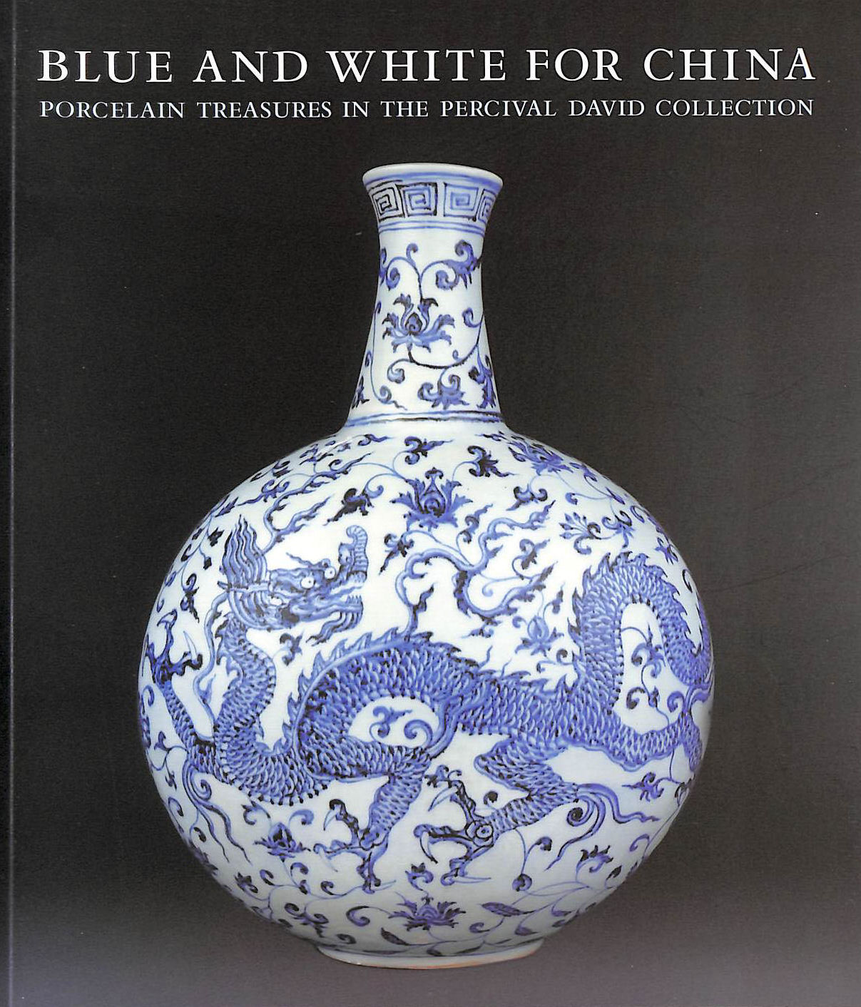 Image for Blue and White for China: Porcelain Treasures in the Percival David Collection
