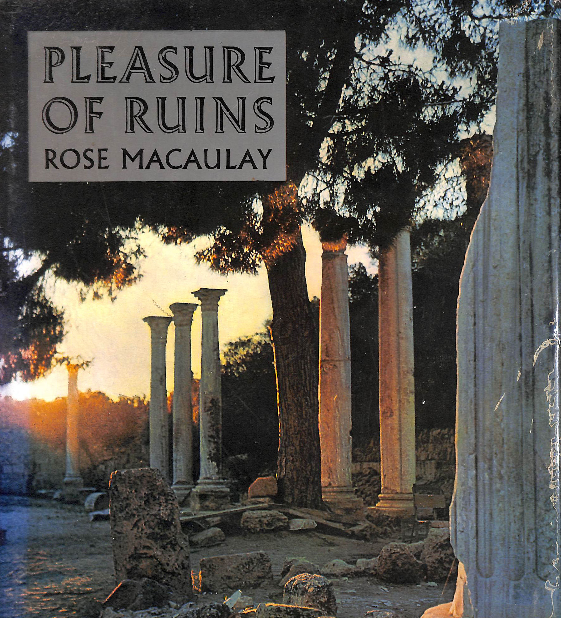 Image for Roloff Beny Interprets In Photographs: Pleasure Of Ruins.