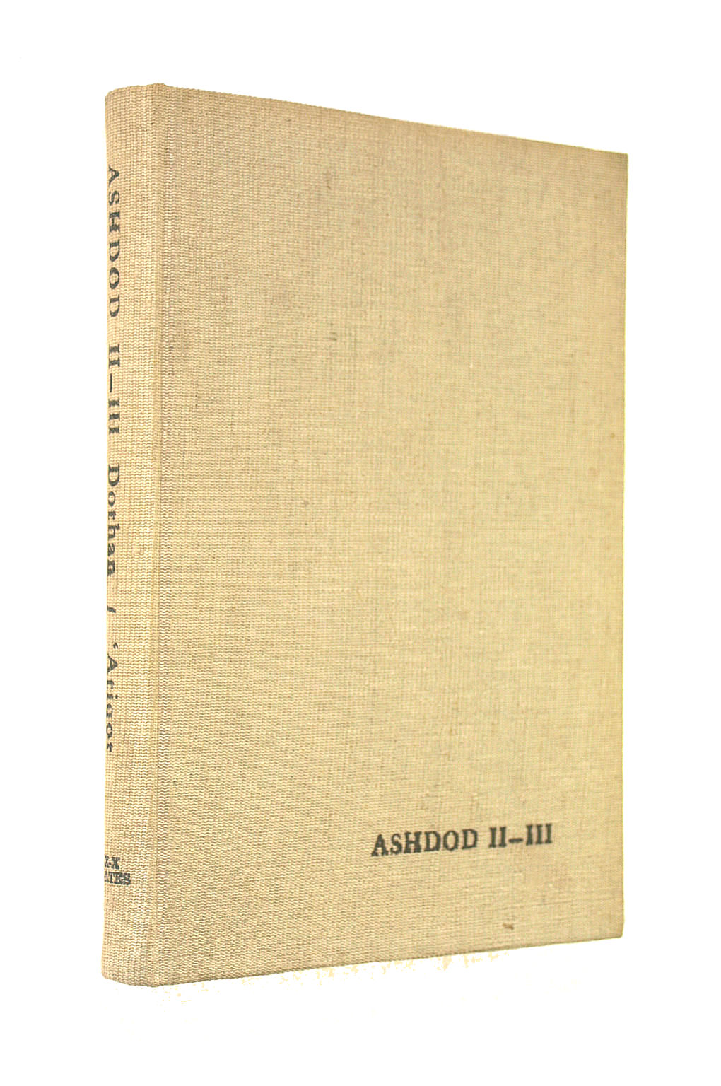 Image for Ashdod II-III: The Second And Third Seasons Of Excavations 1963, 1965; Soundings In 1967. Figures and Plates