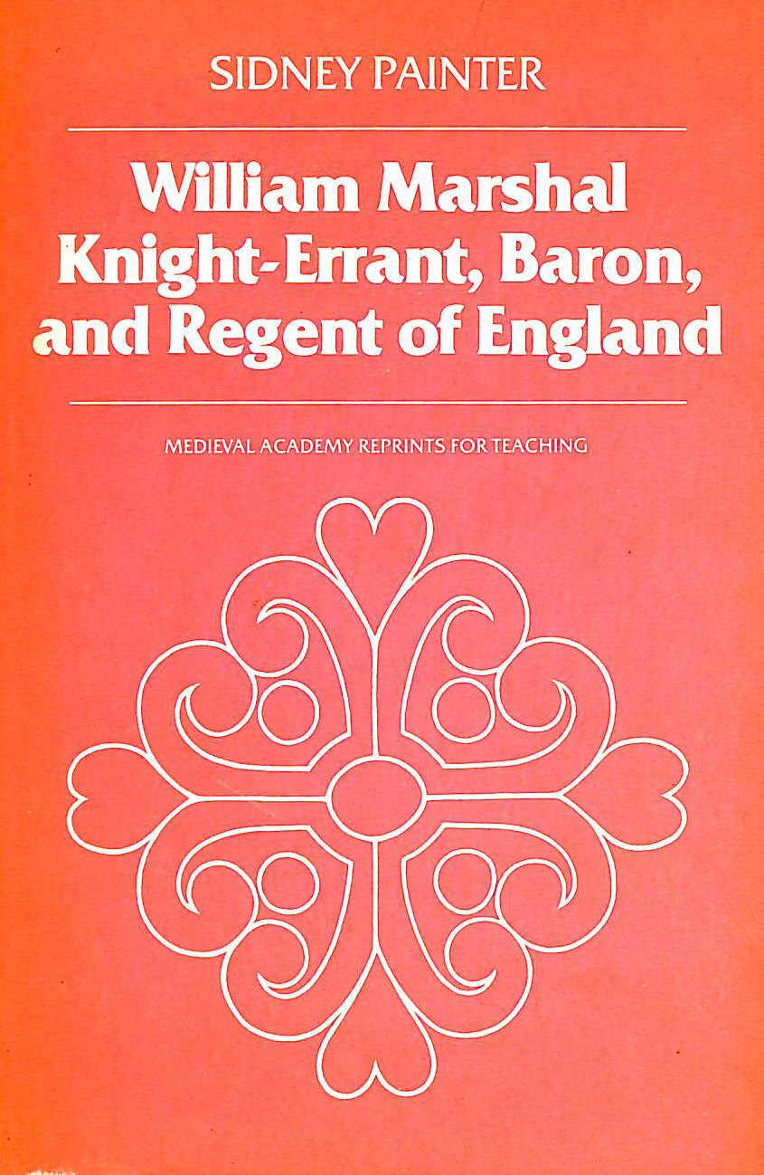 Image for William Marshal: Knight-Errant, Baron, and Regent of England