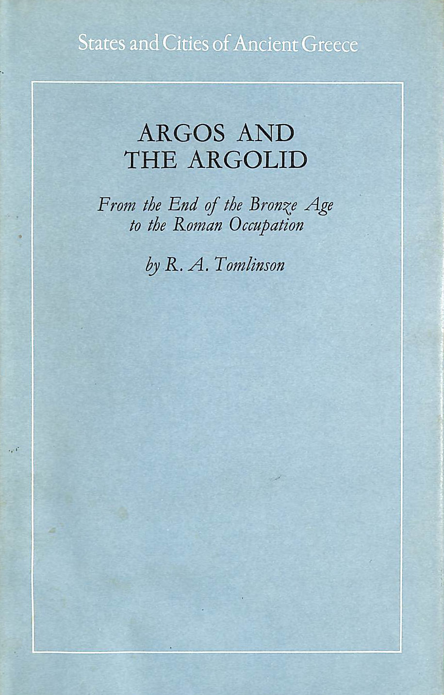 Image for Argos and the Argolid: From the End of the bronze Age to the Roman Occupation