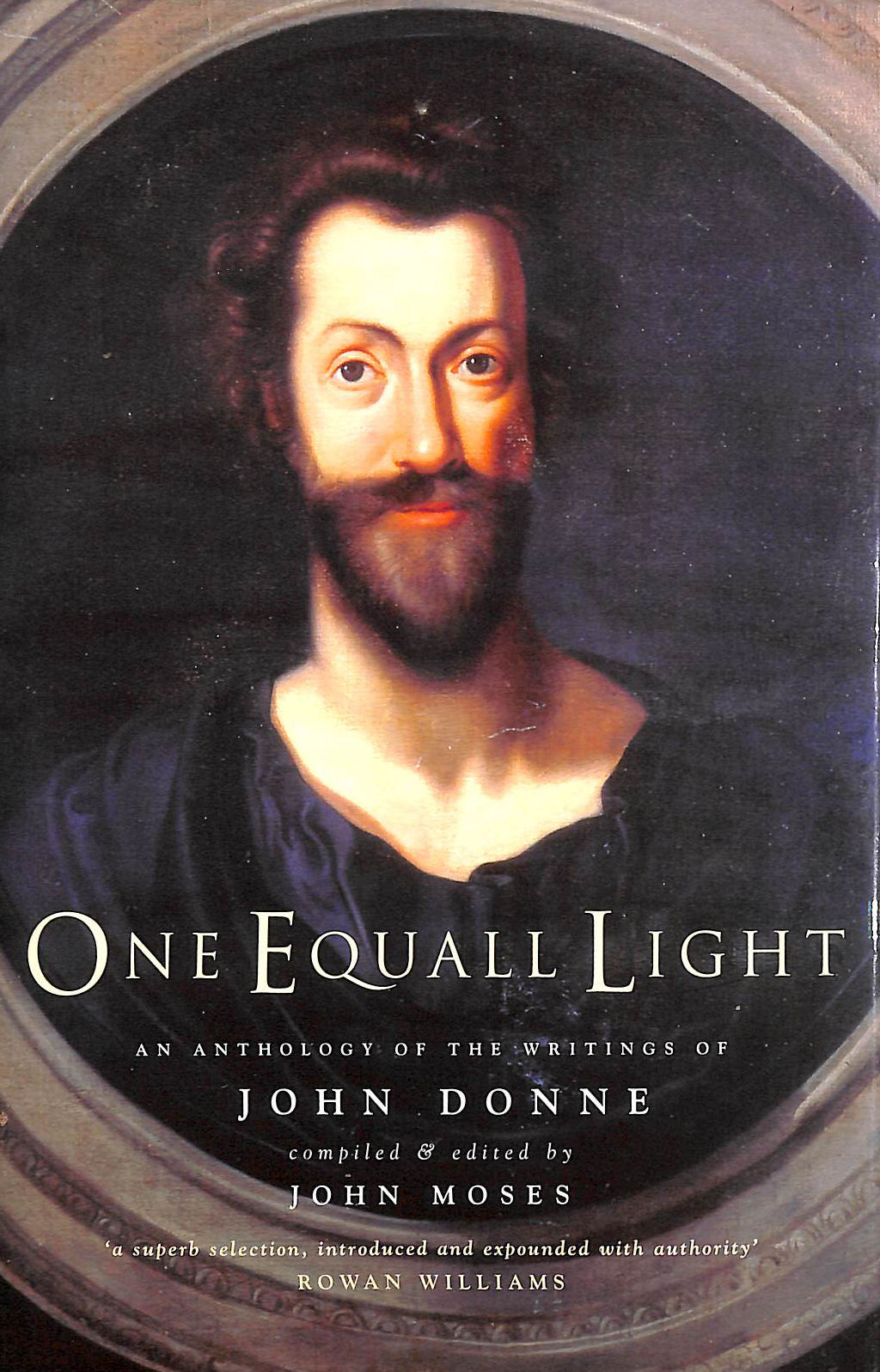 Image for One Equall Light: An Anthology of the Writings of John Donne