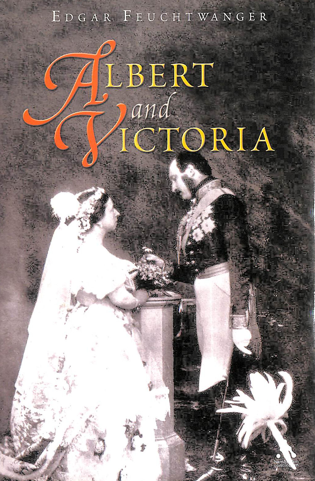 Image for Albert and Victoria: The Rise and Fall of the House of Saxe-Coburg-Gotha