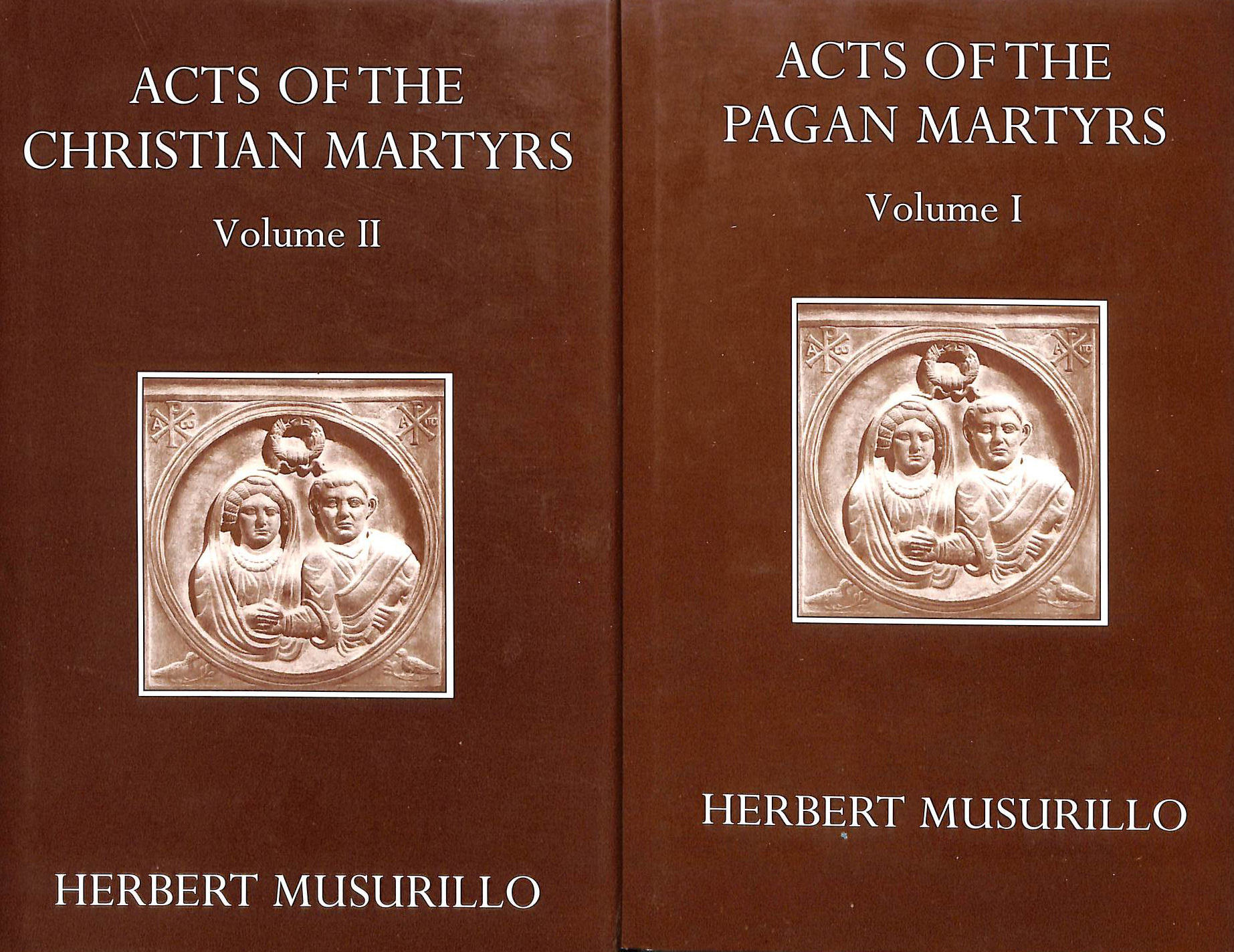 Image for The Acts of the Pagan Martyrs Volume I and the Christian Martyrs Vol. II (Oxford University Press academic monograph reprints)