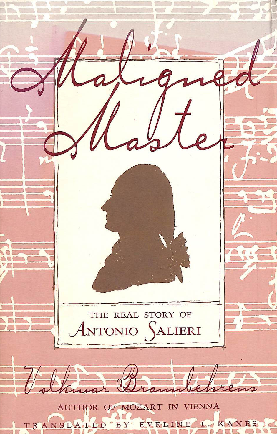 Image for Maligned Master: The Real Story of Antonio Salieri