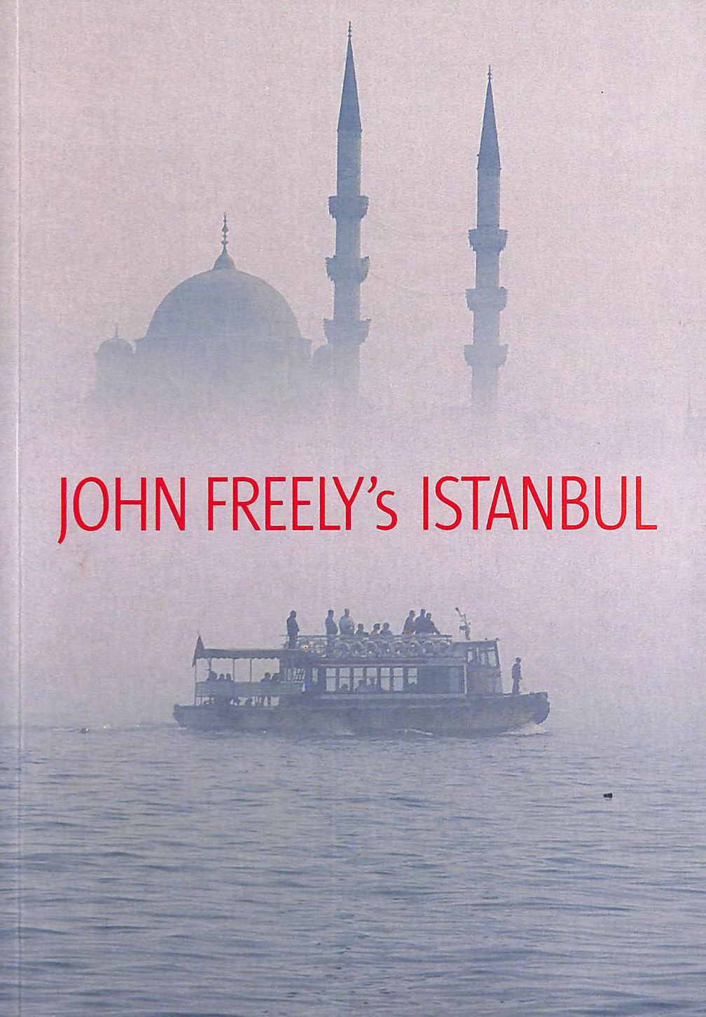 Image for John Freely's Istanbul: In Memory of Hilary Sumner-Boyd: Twenty-First Century Impressions