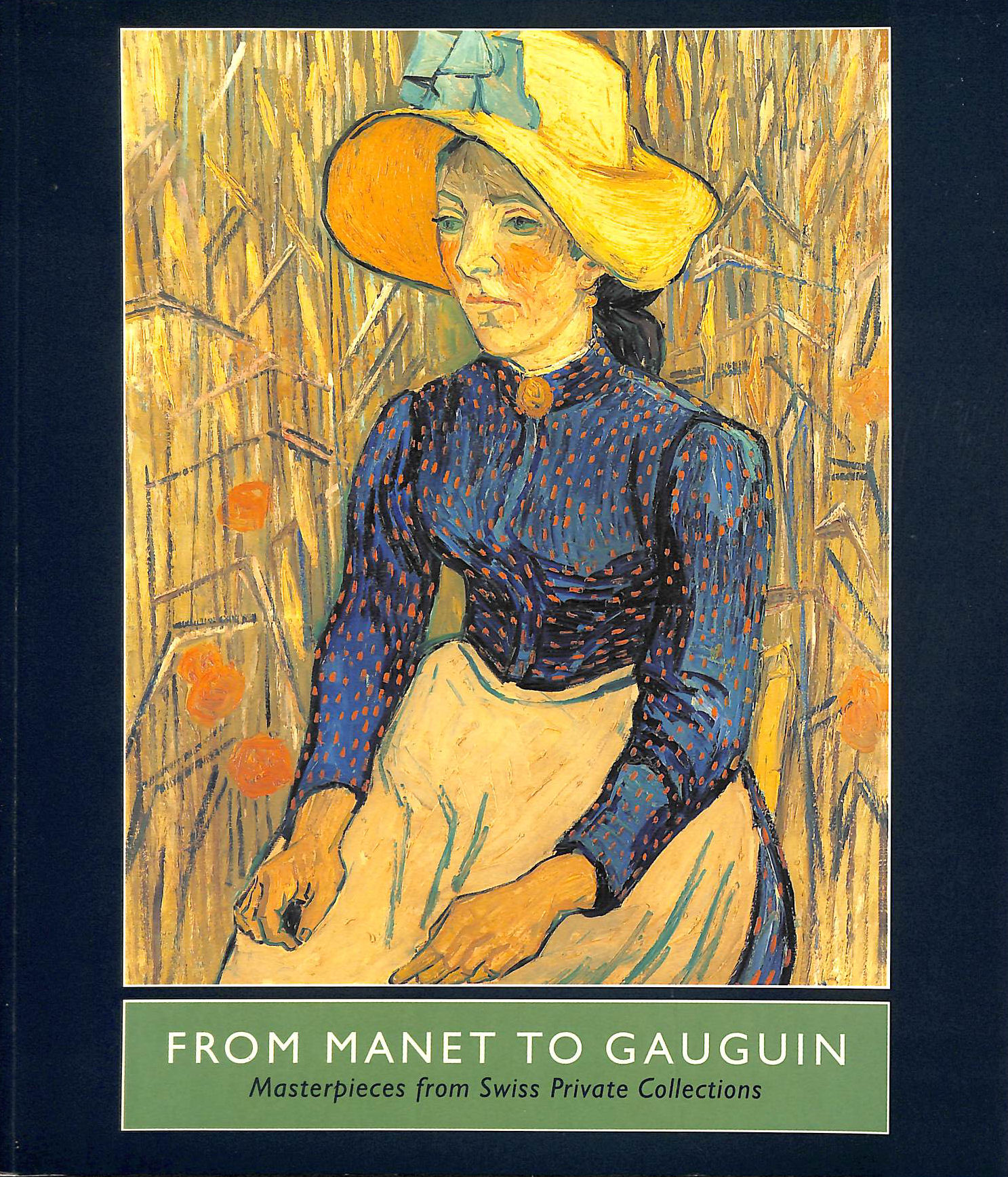 Image for From Manet To Gauguin: Masterpieces From Swiss Private Collections