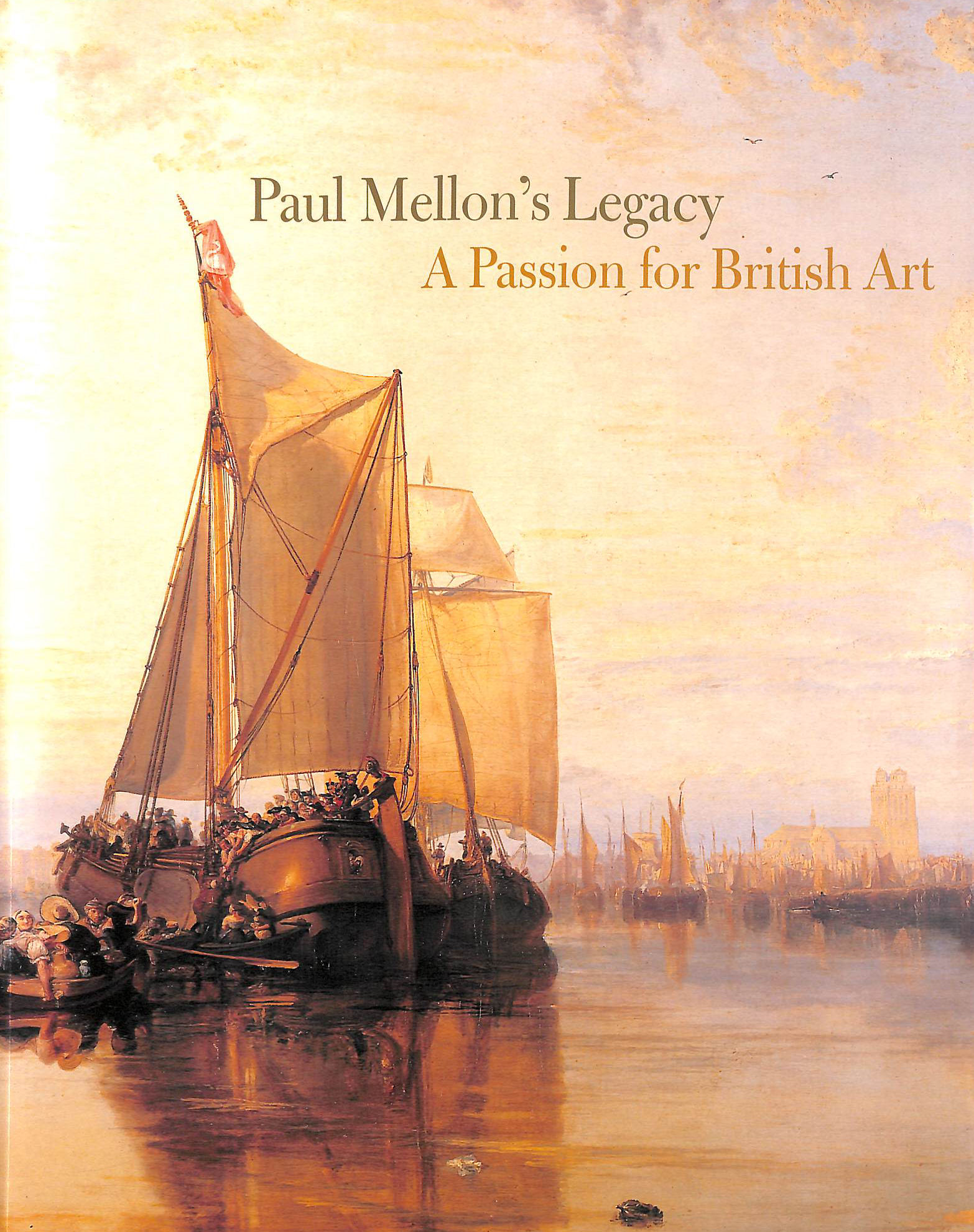 Image for Paul Mellon's Legacy: A Passion for British Art - Masterpieces from the Yale Center for British Art
