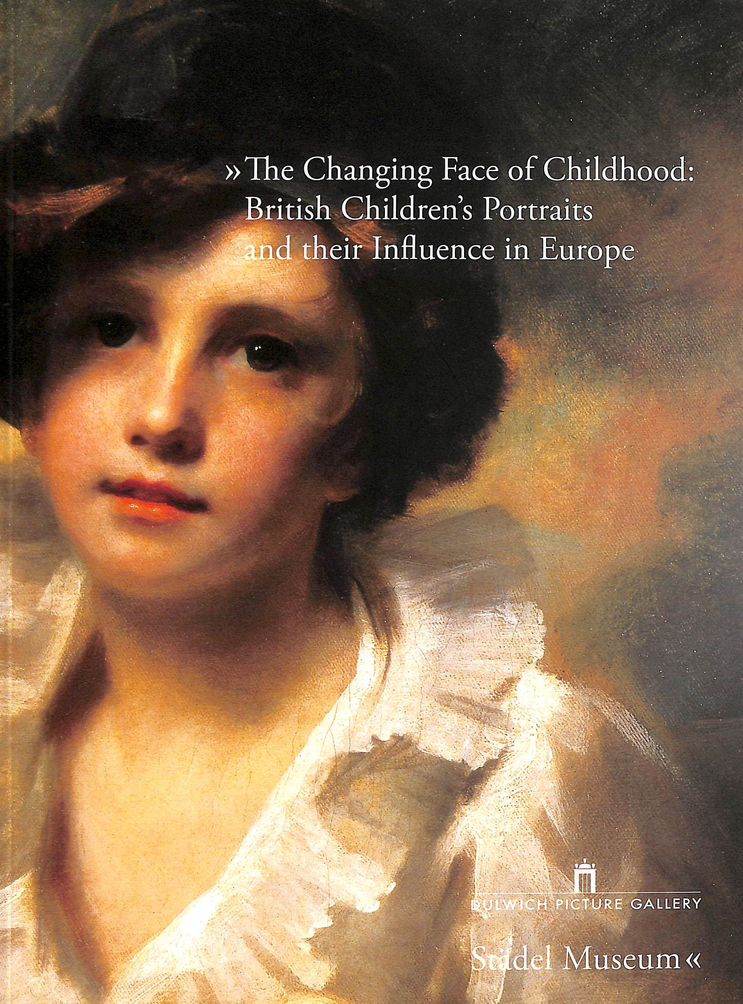 Image for The Changing Face of Childhood: British Children's Portraits and their Influence in Europe