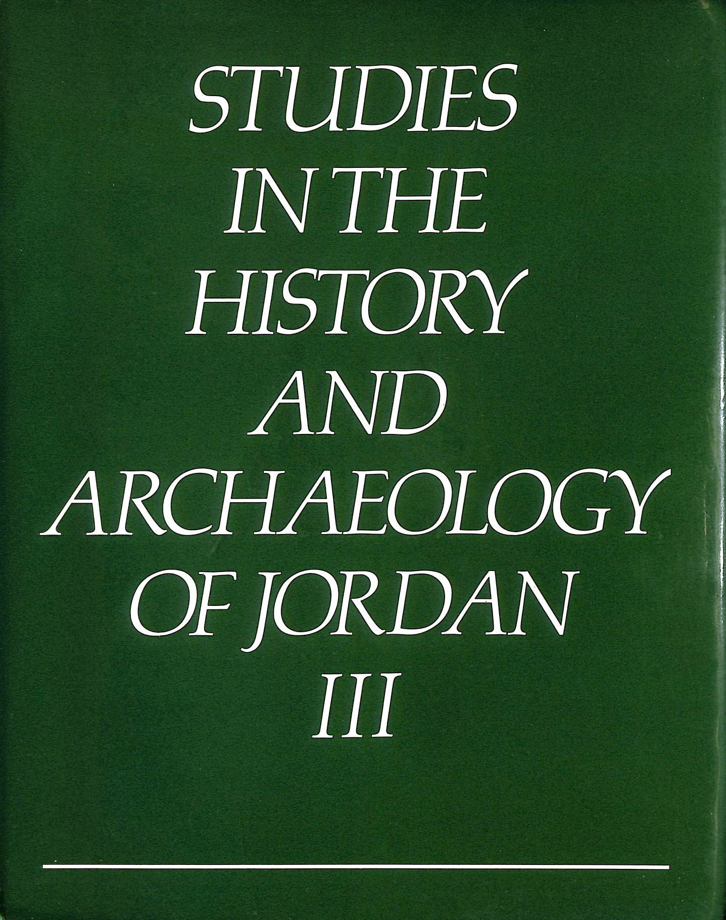 Image for Studies in the History and Archaeology of Jordan: v. 3