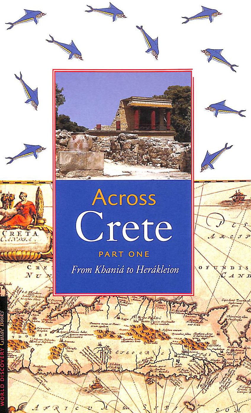 Image for Across Crete: Part 1: From Khania to Herakleion