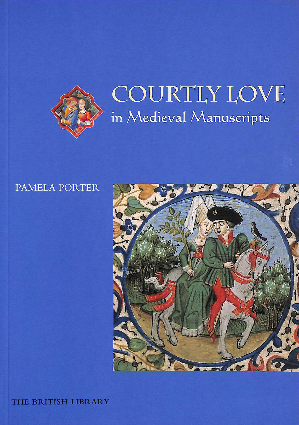 Image for Courtly Love in Medieval Manuscripts