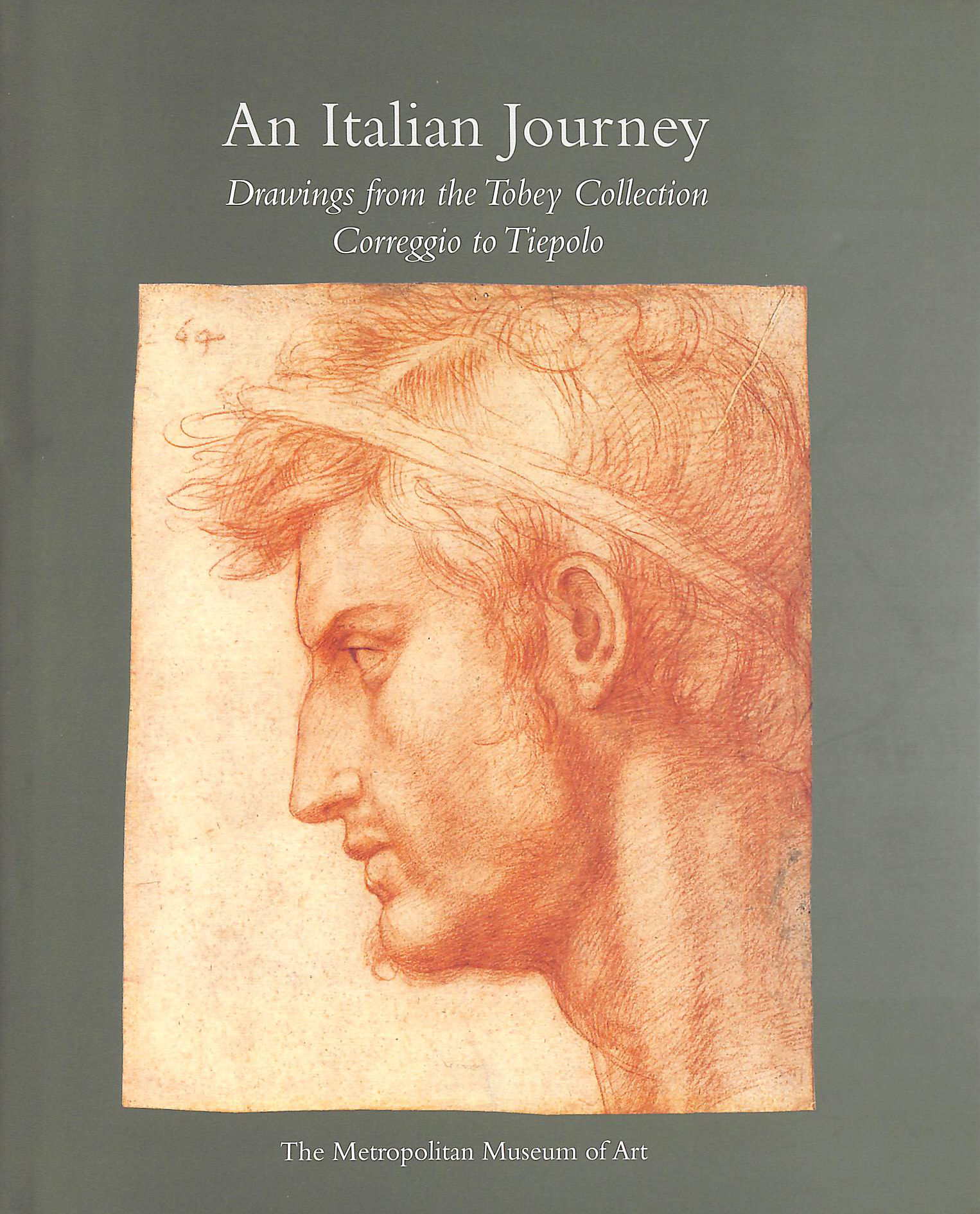 Image for An Italian Journey: Drawings from the Tobey Collection, Correggio to Tiepolo