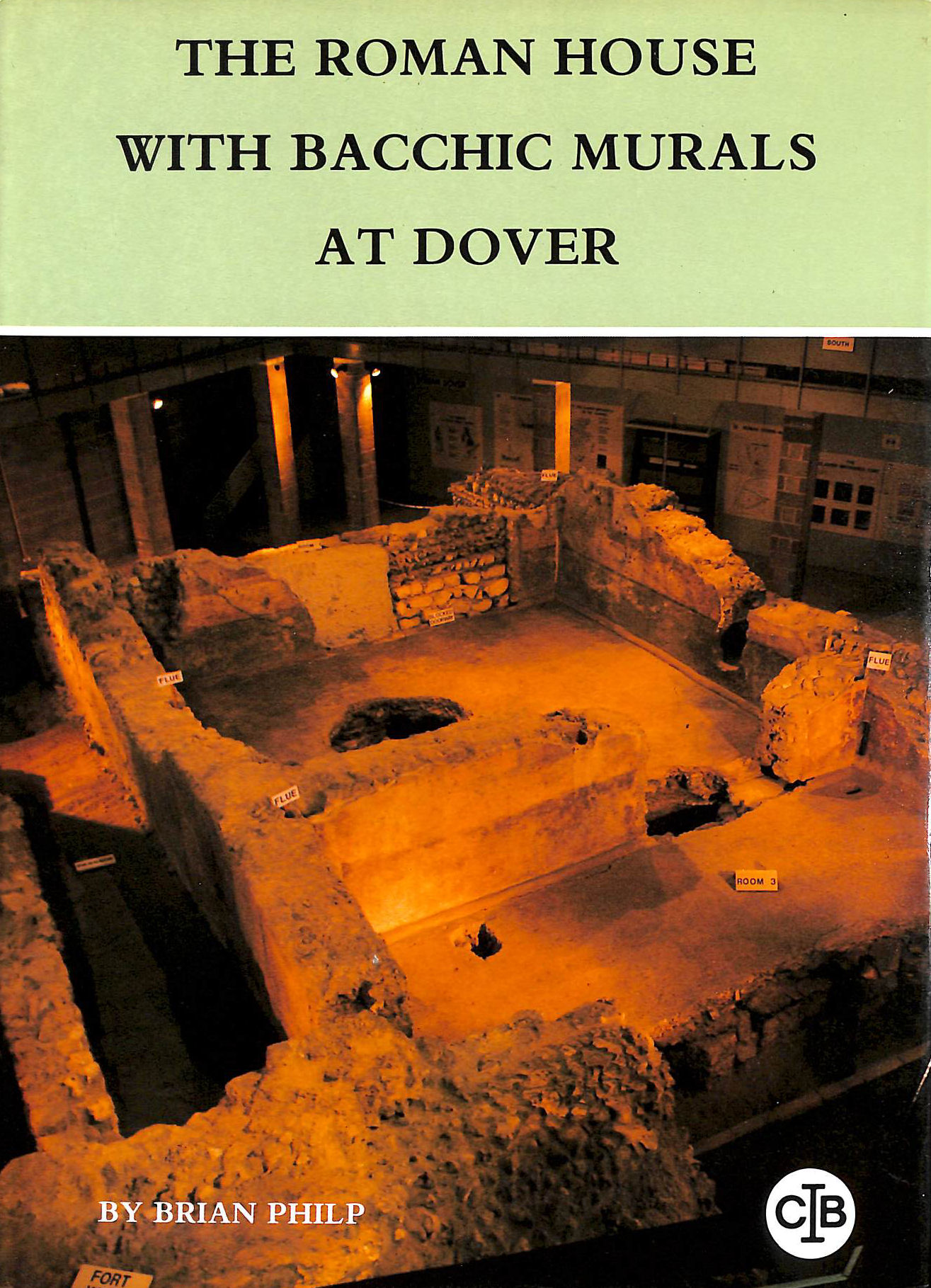 Image for The Roman House with Bacchic Murals at Dover (Kent Monograph)