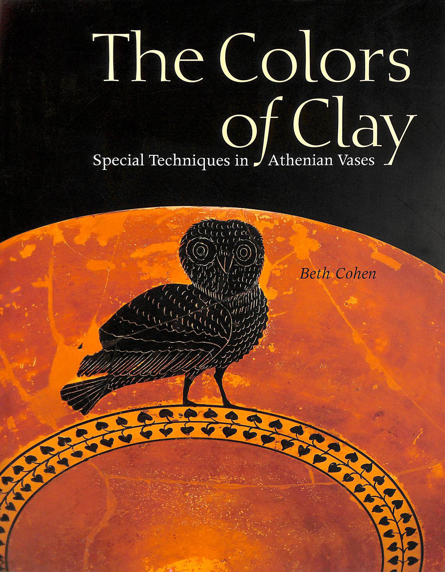 Image for Colors of Clay: Special Techniques in Athenian Vases (Getty Trust Publications: J. Paul Getty Museum)