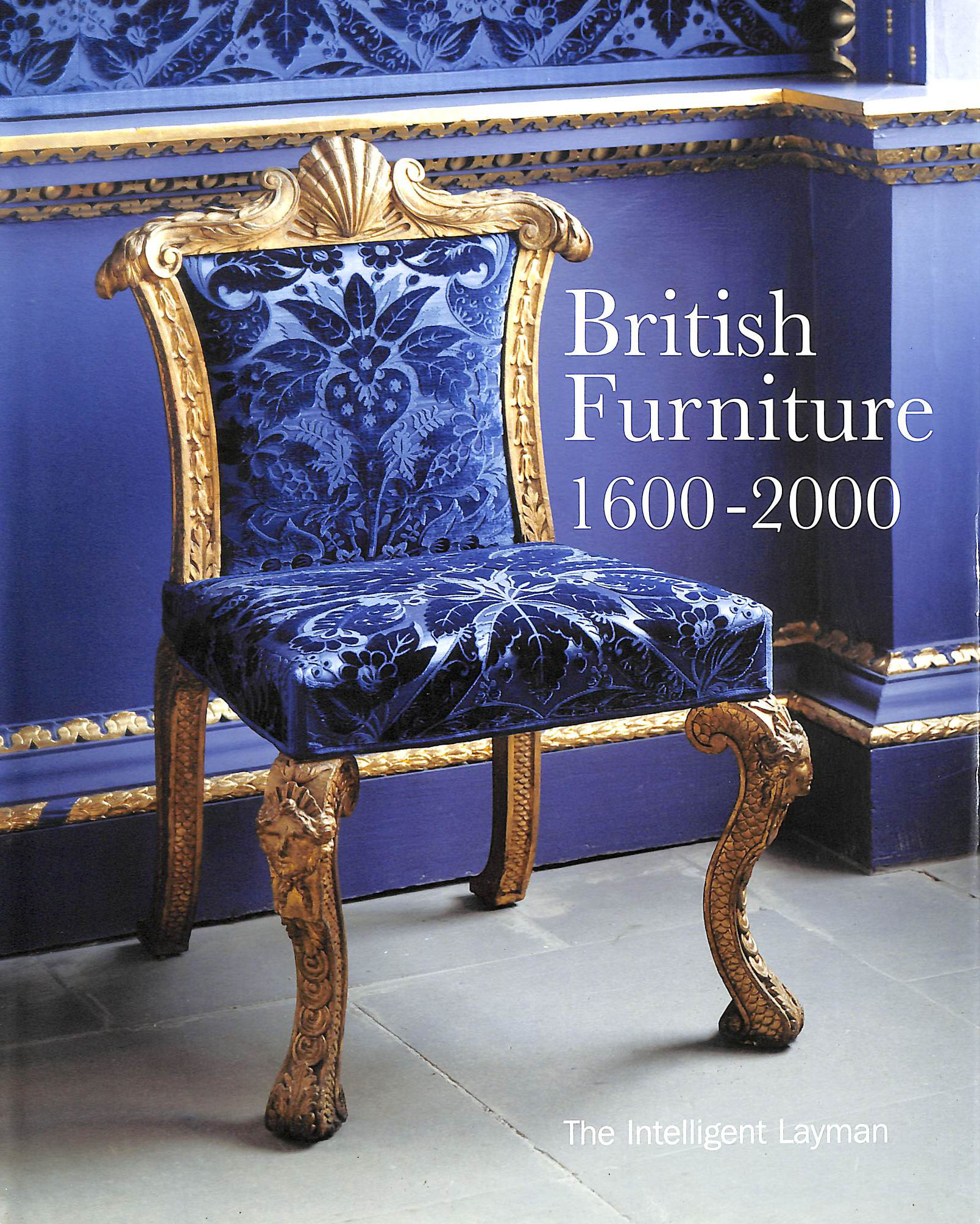 Image for British Furniture: 1600-2000 (Intelligent Layman's)