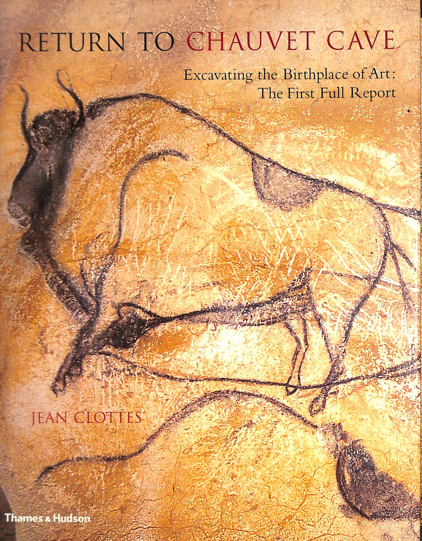 Image for Return to Chauvet Cave: Excavating the Birthplace of Art: The First Full Report