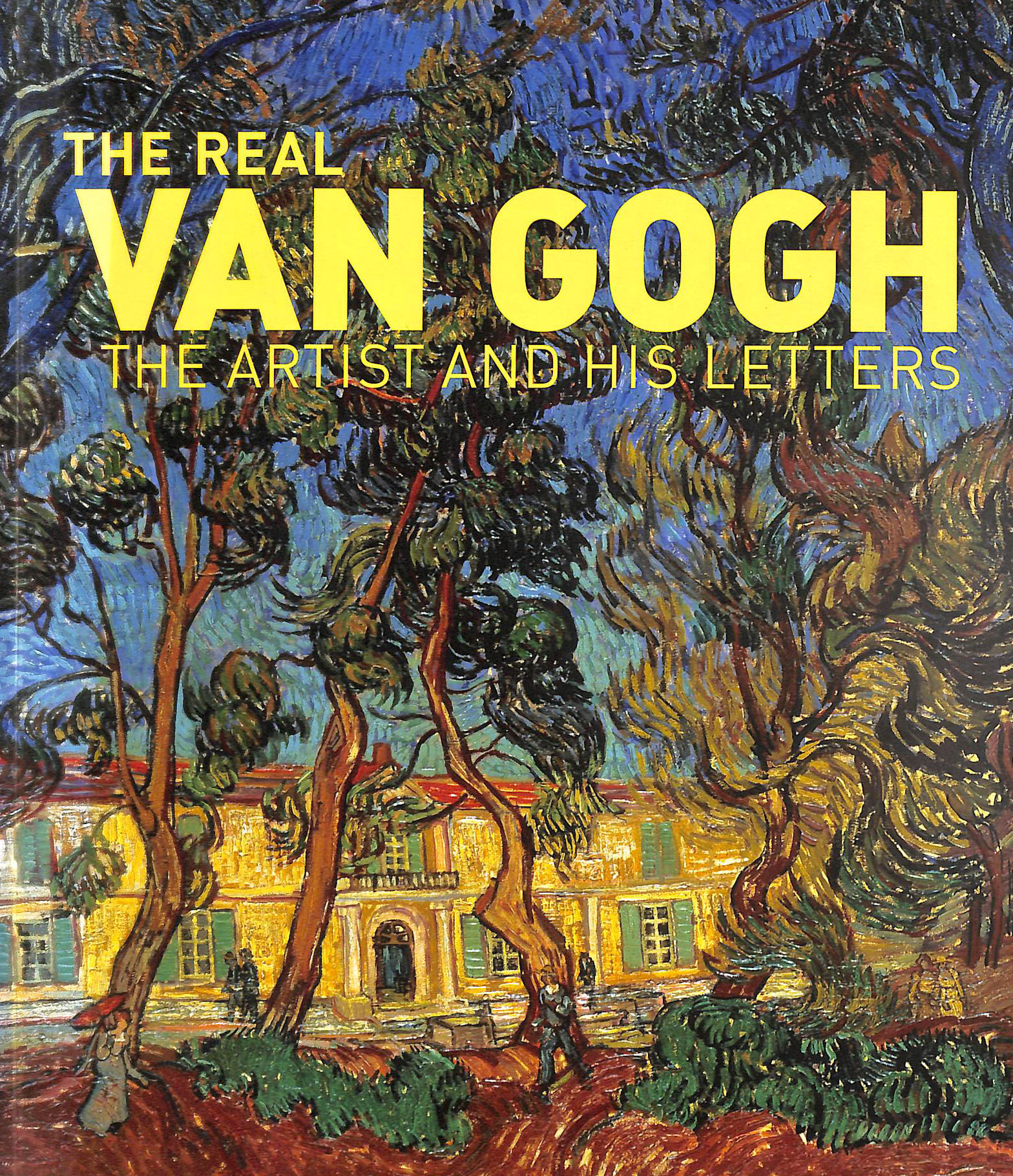Image for The Real Van Gogh: The Artist and his Letters