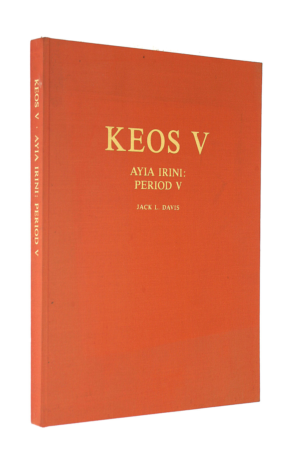 Image for Keos: Results of excavations conducted by the University of Cincinnati under the auspices of the American School of Classical Studies at Athens