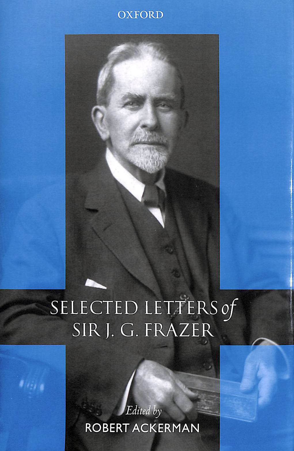 Image for Selected Letters of Sir J. G. Frazer
