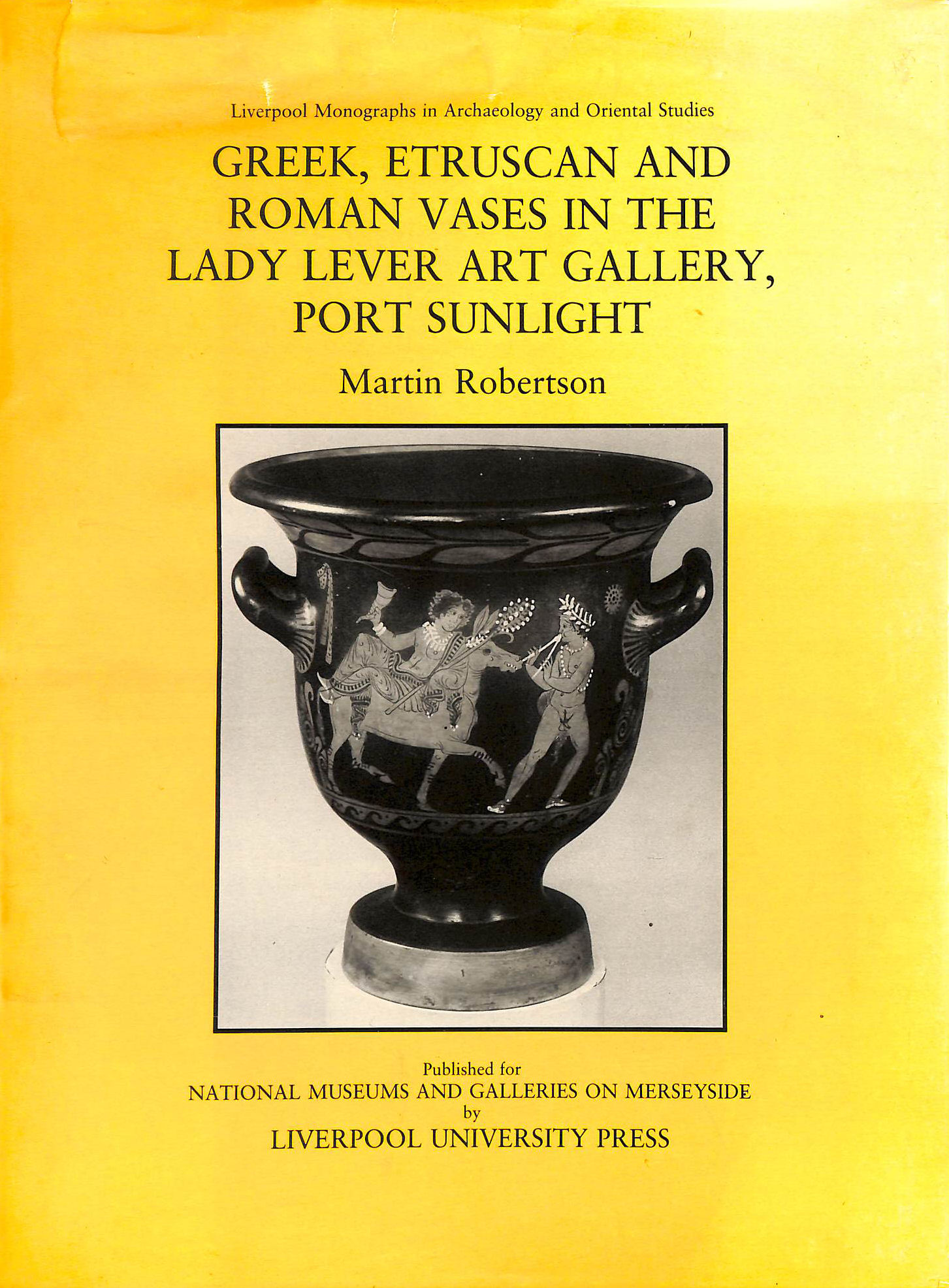 Image for Greek, Etruscan and Roman Vases in the Lady Lever Art Gallery, Port Sunlight