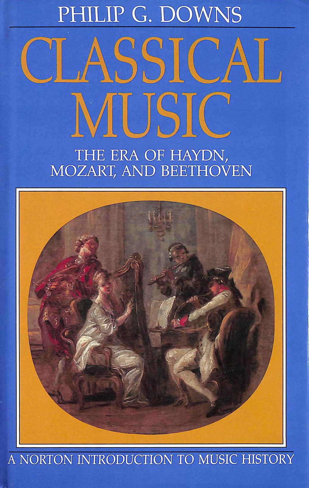 Image for Classical Music: The Era of Haydn, Mozart, and Beethoven
