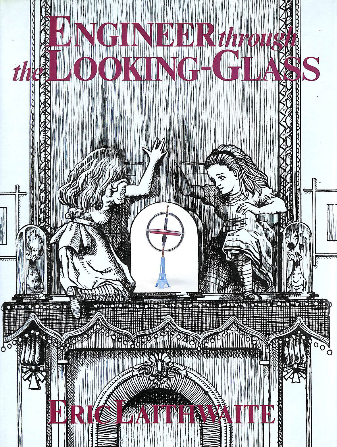 Image for Engineer through the looking-glass