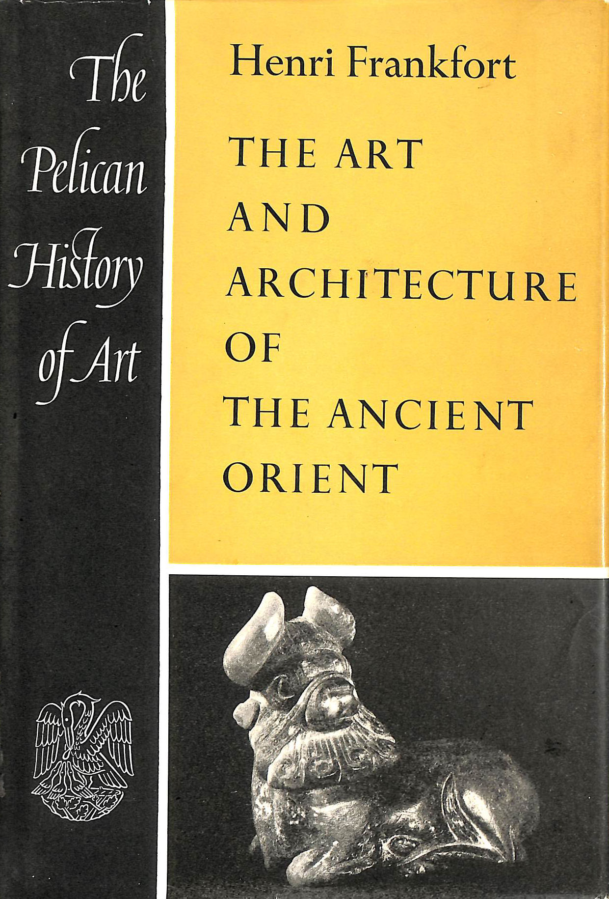 Image for The Art And Architecture Of The Ancient Orient (Pelican History Of Art Series;No.27)