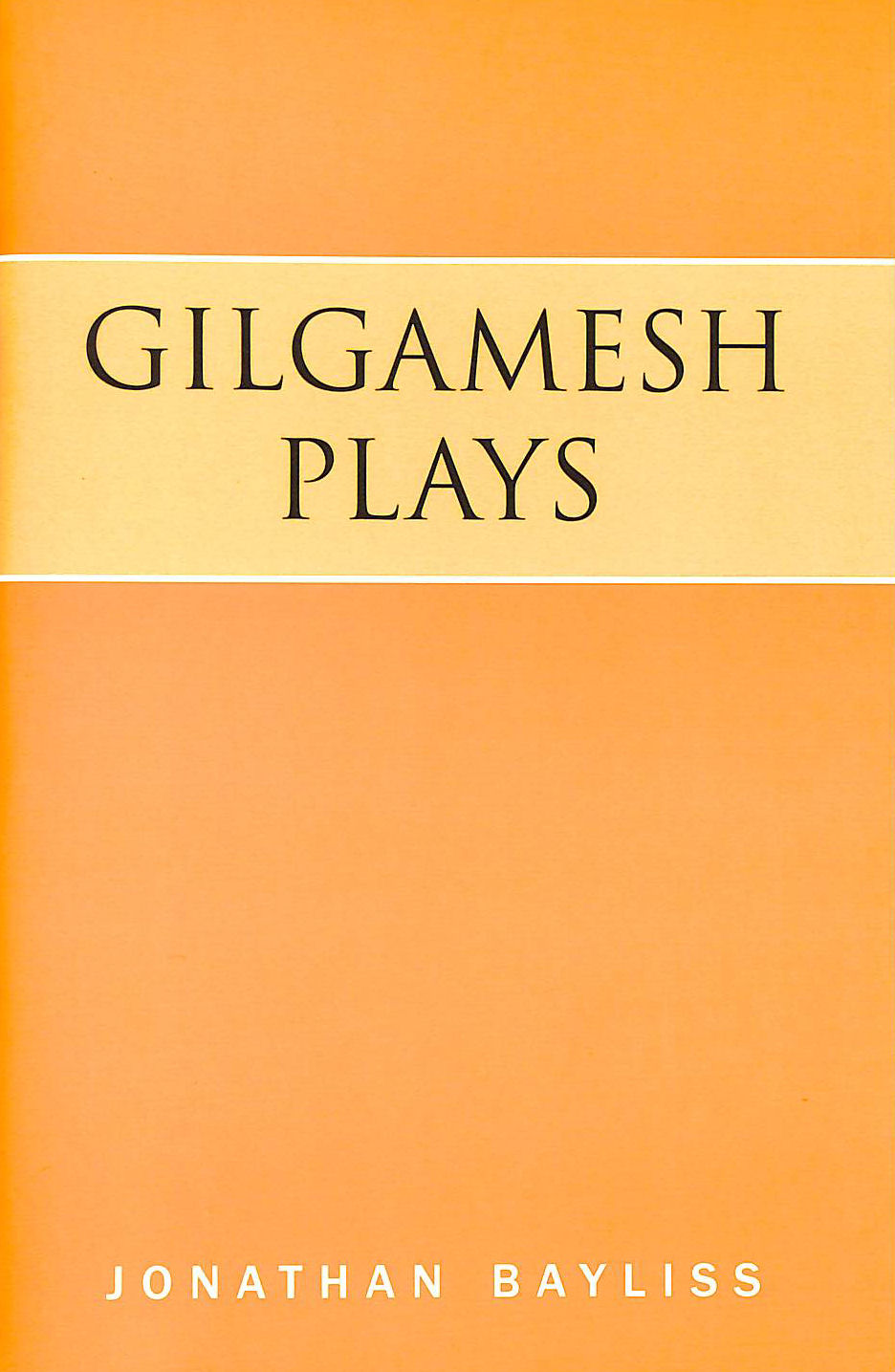 Image for Gilgamesh Plays: The Tower of Gilgamesh and The Acts of Gilgamesh