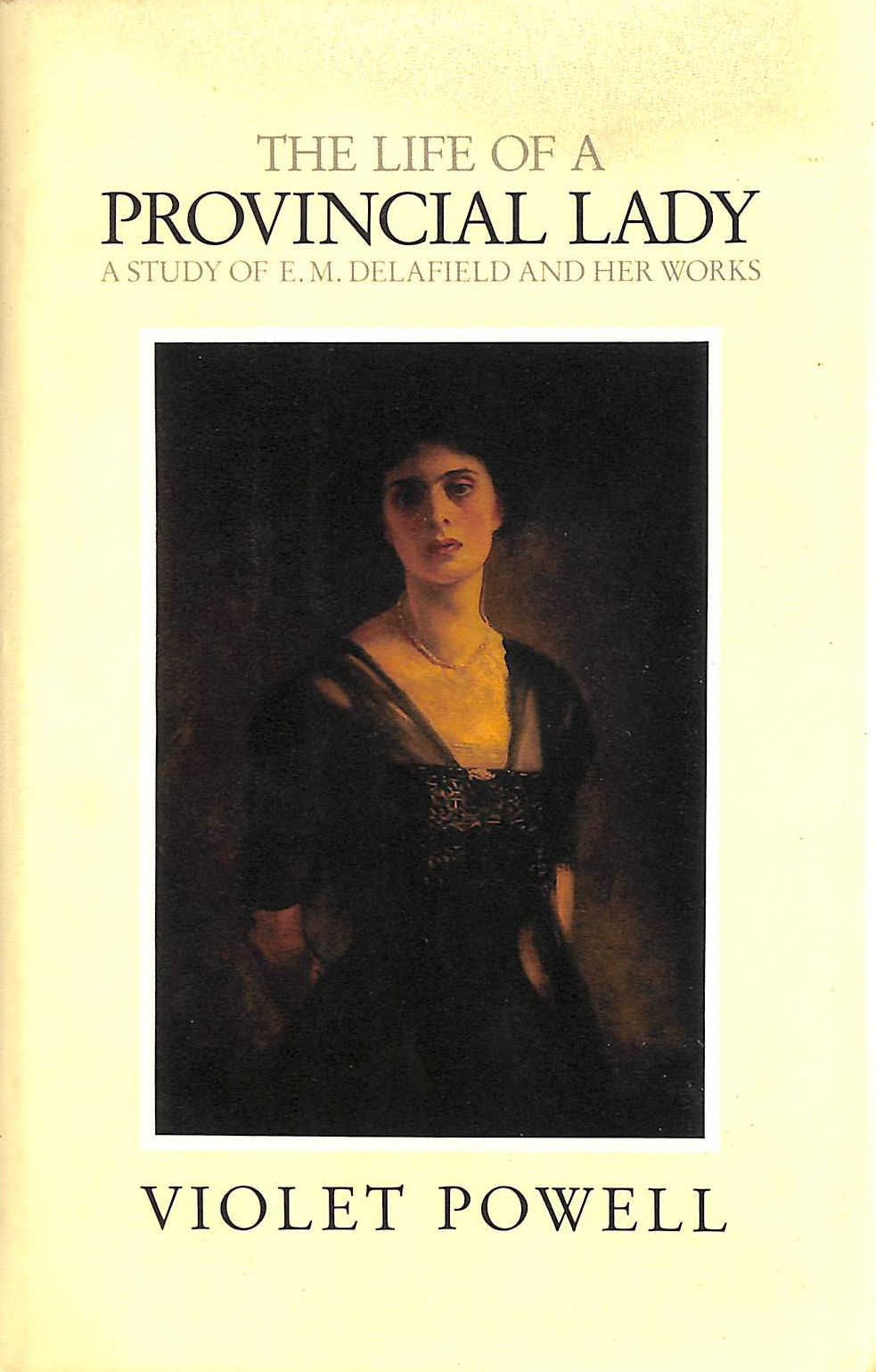 Image for The Life of a Provincial Lady: Study of E.M.Delafield and Her Works