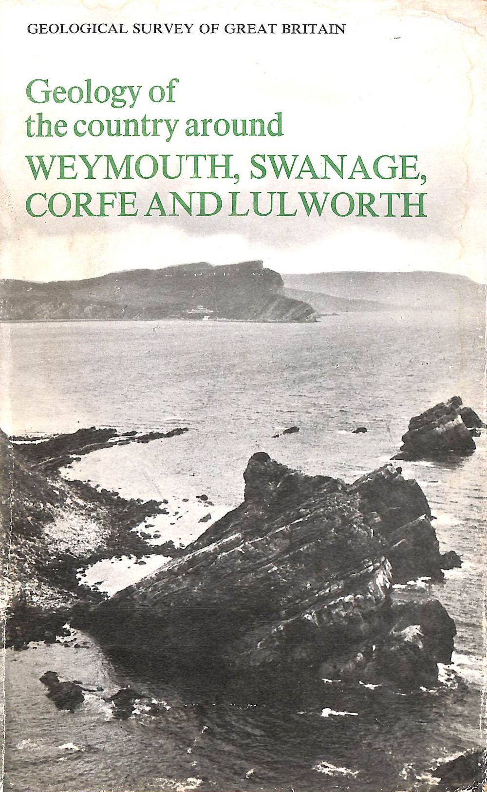 Image for The Geology Of The Country Around Weymouth, Swanage, Corfe & Lulworth