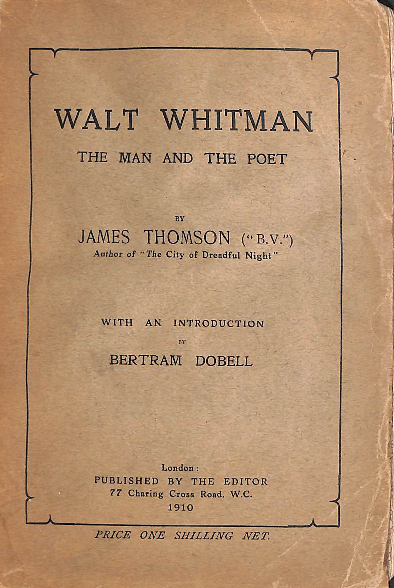 Image for Walt Whitman, the Man and the Poet / by James Thomson ; with an Introduction by Bertram Dobell