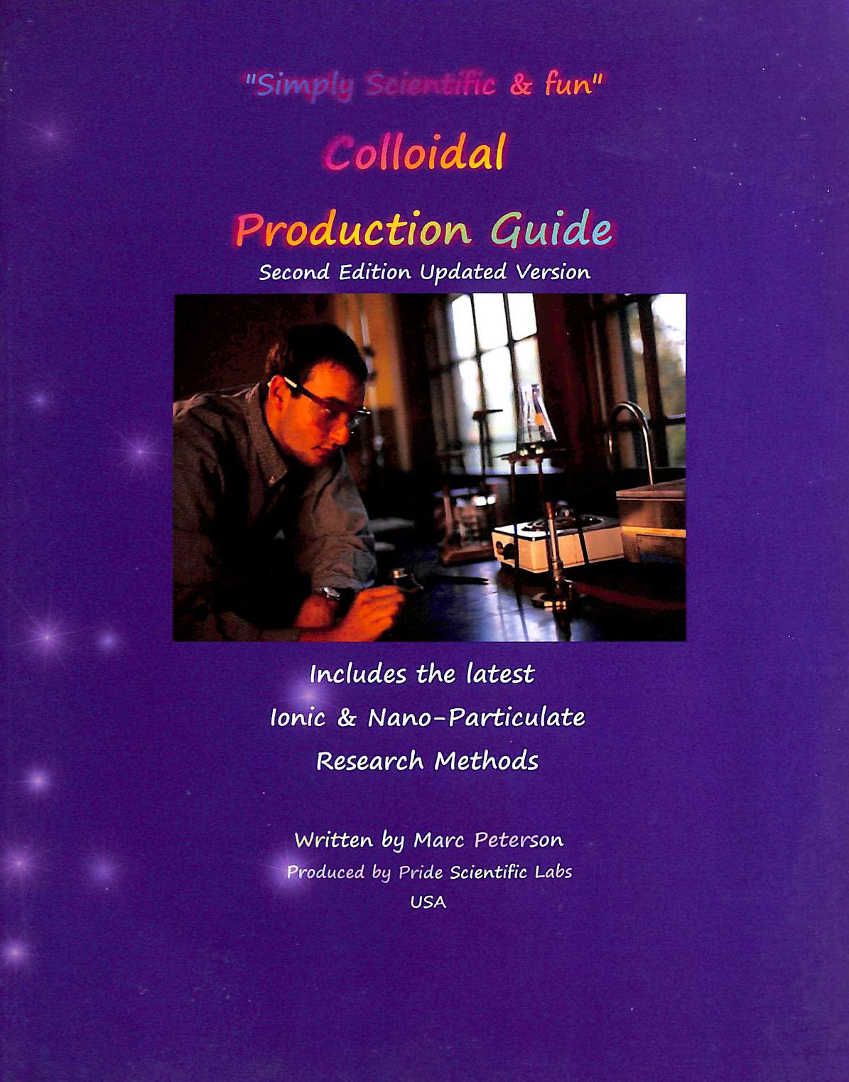 Image for Colloidal Production Guide: Second Edition Updated Version, Includes the latest Ionic & Nan-Particulate Research Methods
