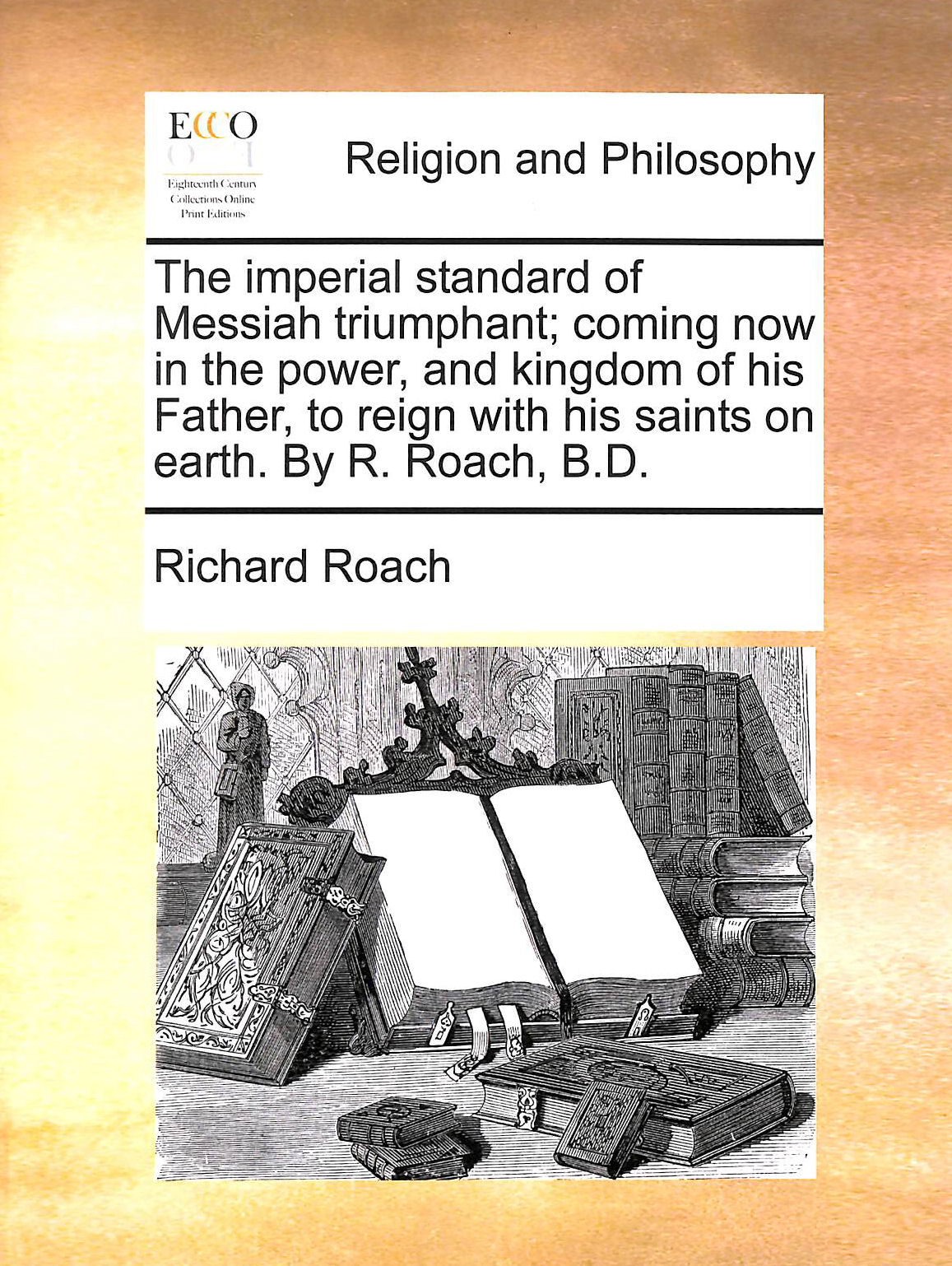 Image for The Imperial Standard Of Messiah Triumphant; Coming Now In The Power, And Kingdom Of His Father, To Reign With His Saints On Earth.