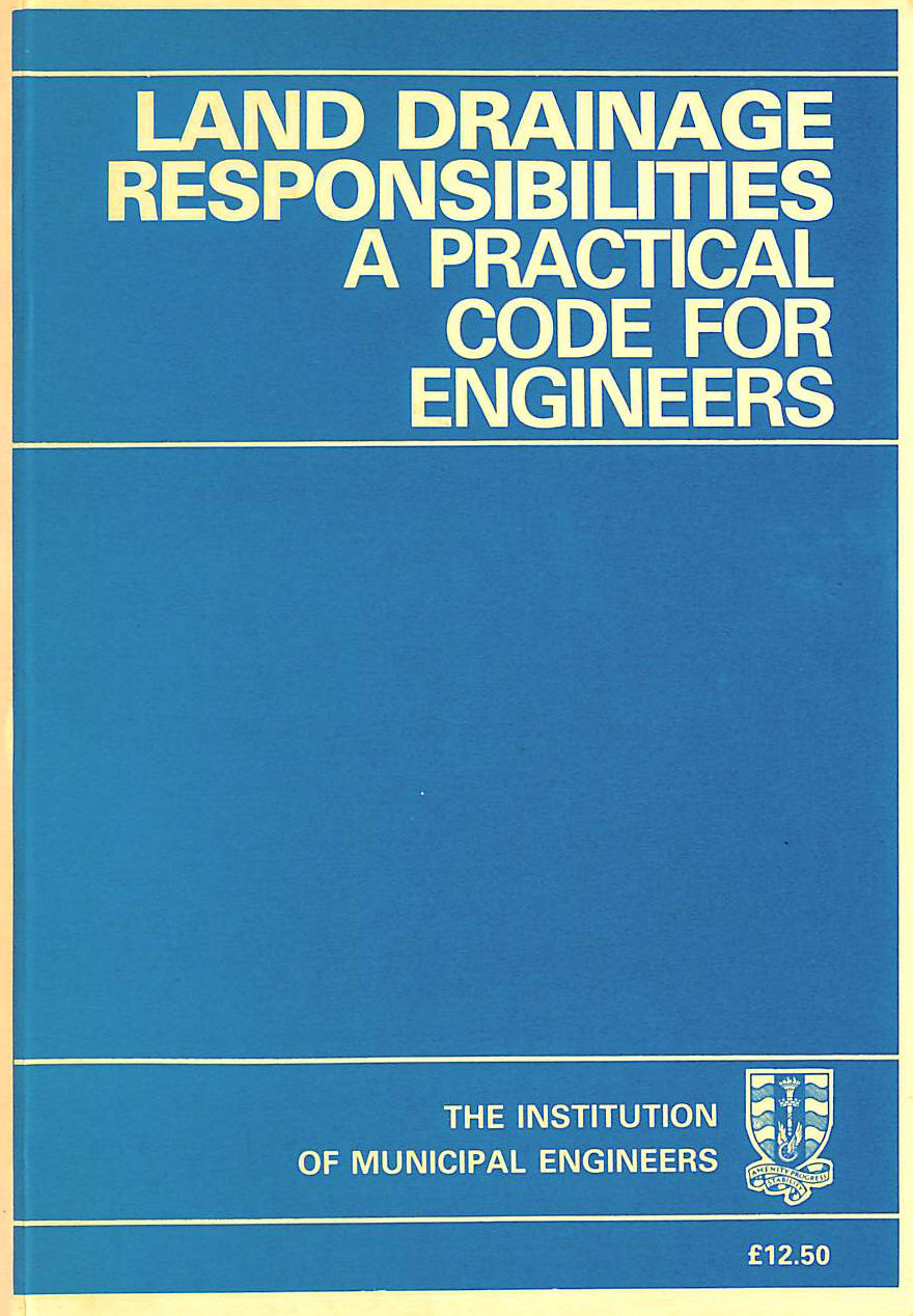 Image for Land Drainage Responsibilities: A Practical Code for Engineers