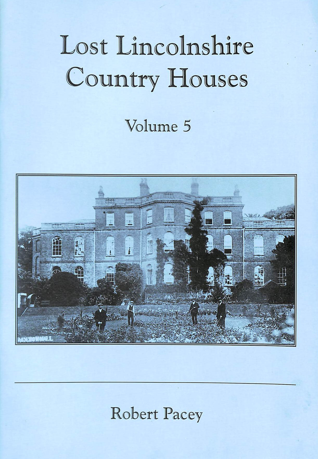 Image for Lost Lincolnshire Country Houses: v.5: Vol 5